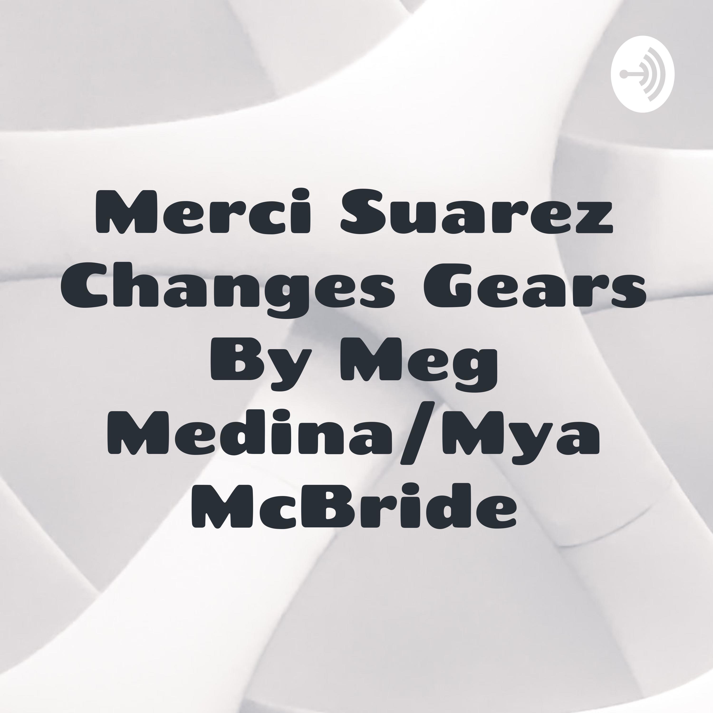 Marci Suarez Changes Gears By Meg Medina/Mya McBride