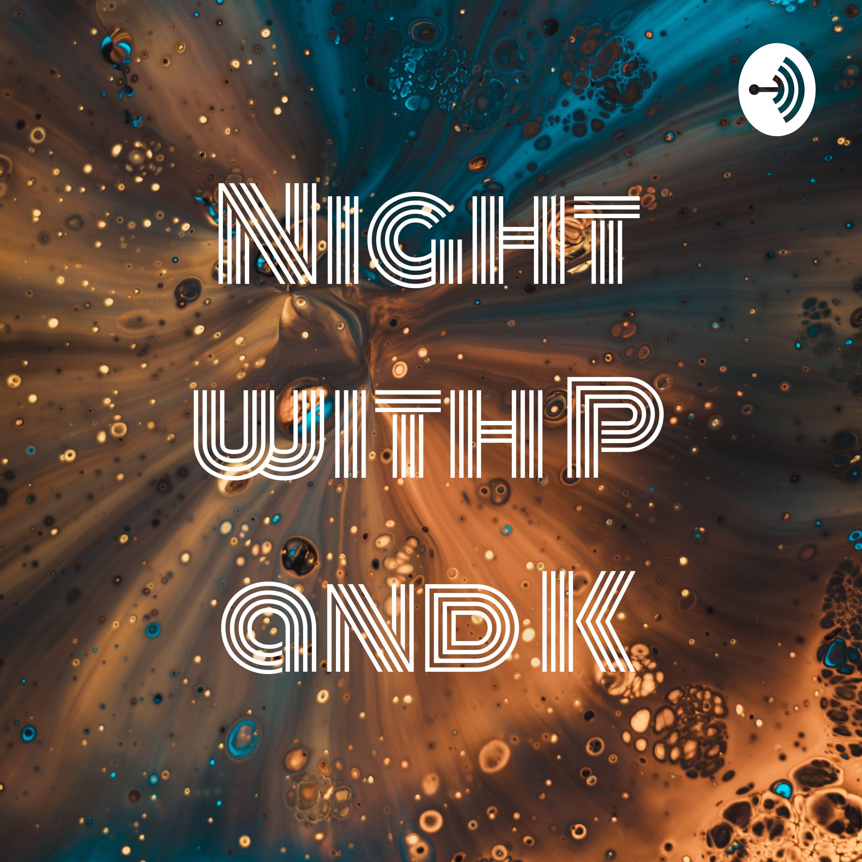 NIGHT WITH P x K