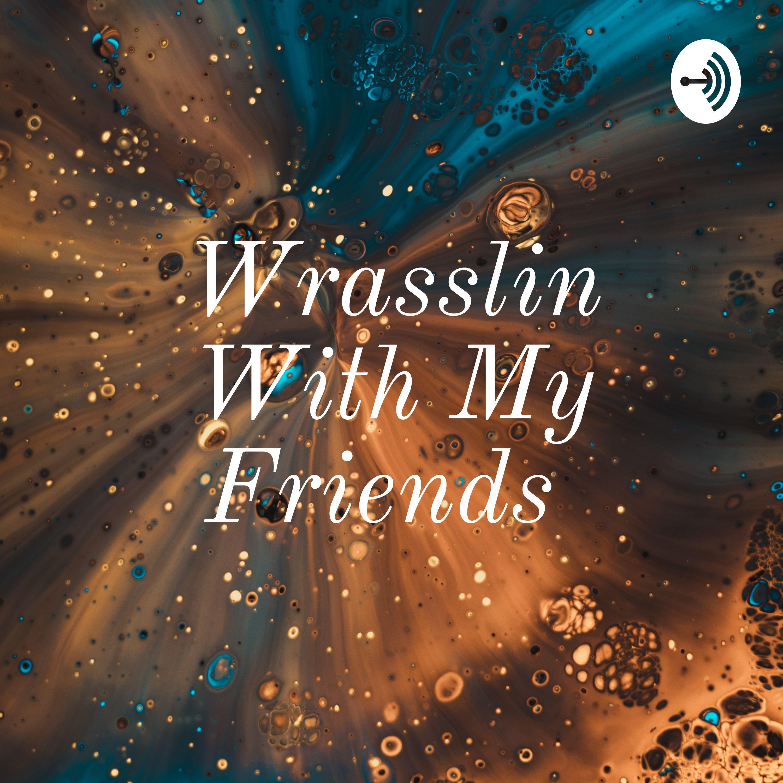 Wrasslin With My Friends (Trailer)