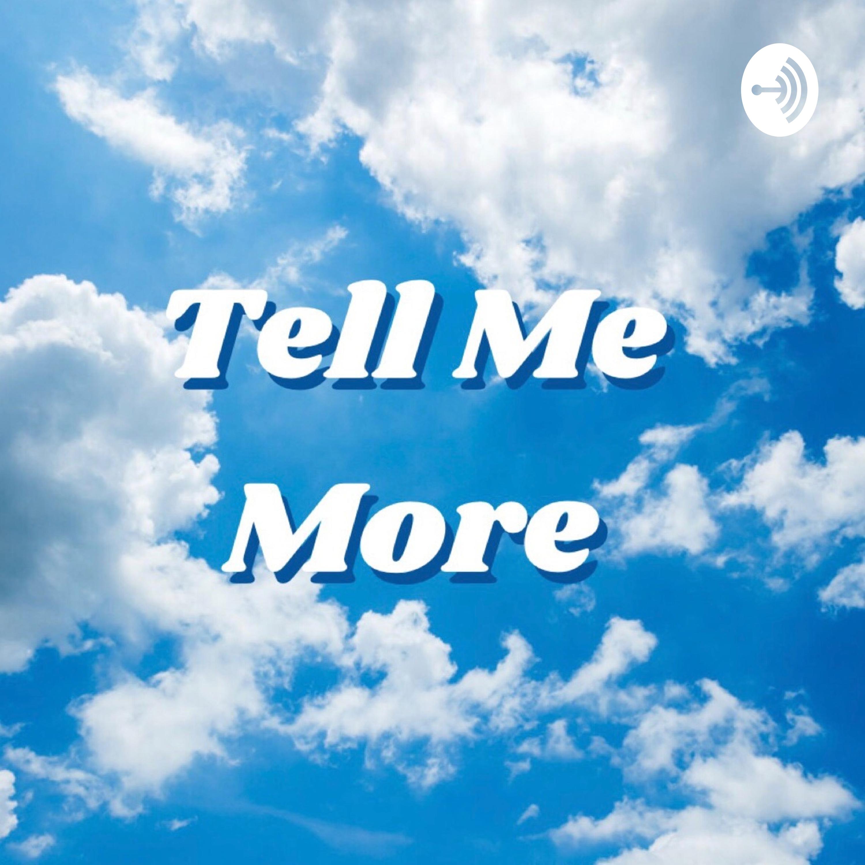 More tell me Tell Me