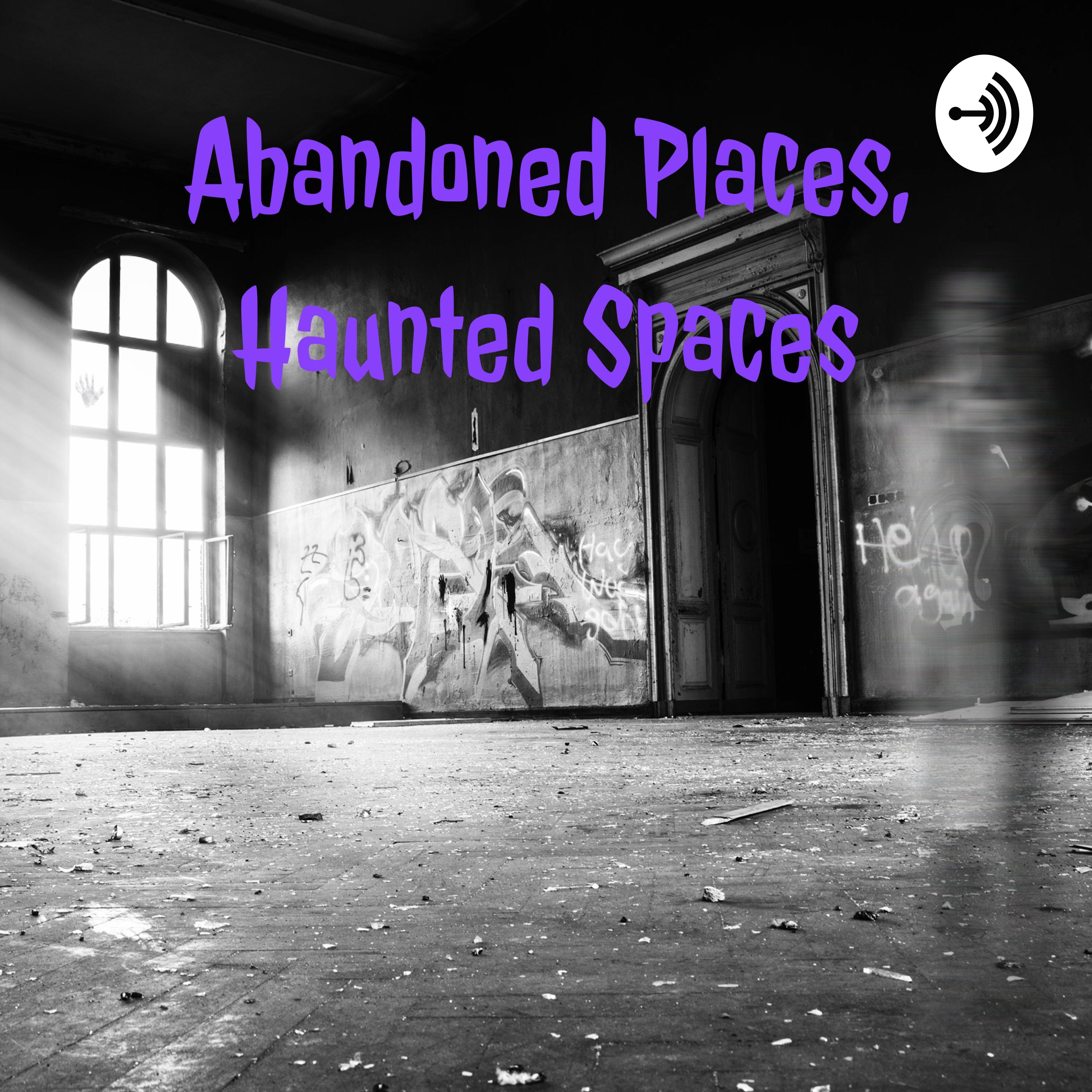 Abandoned Places Haunted Spaces (Trailer)