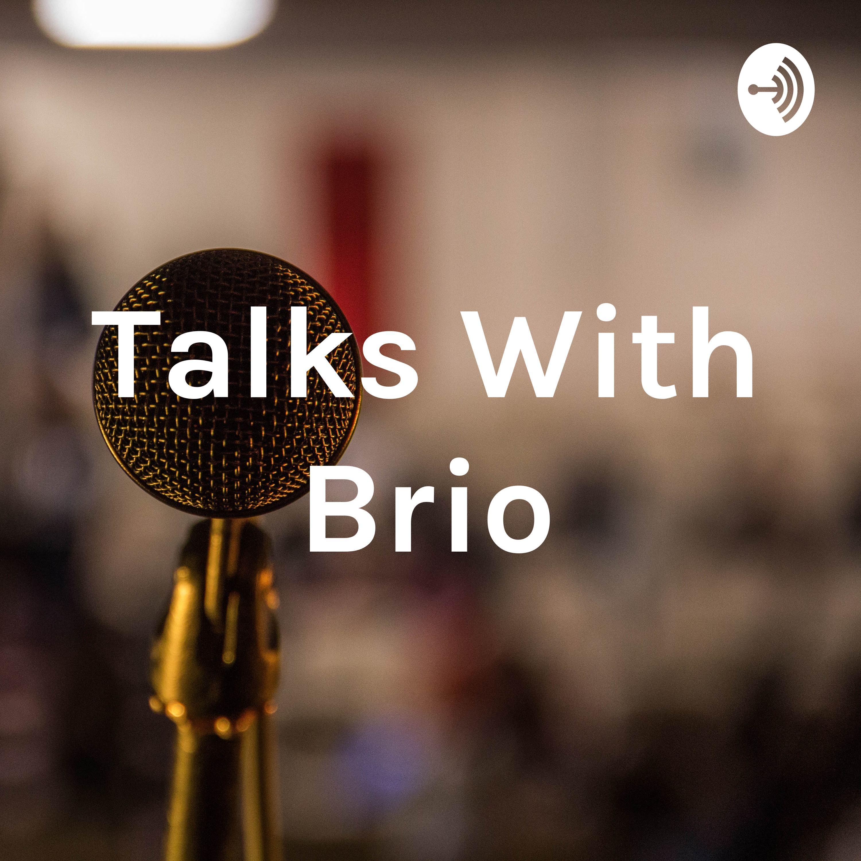 Talks With Brio (Trailer)