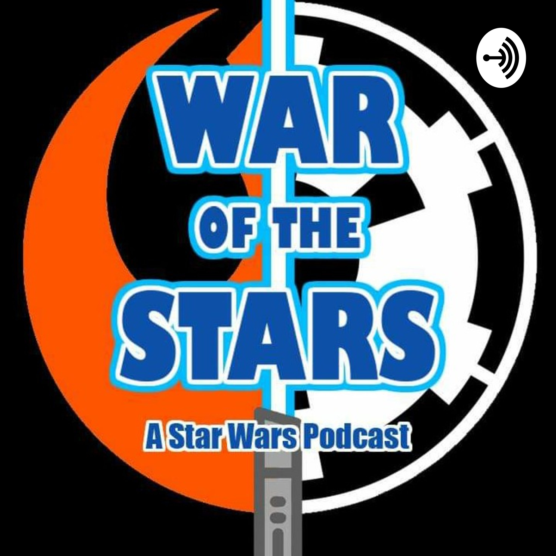 War Of The Stars:A Star Wars Podcast