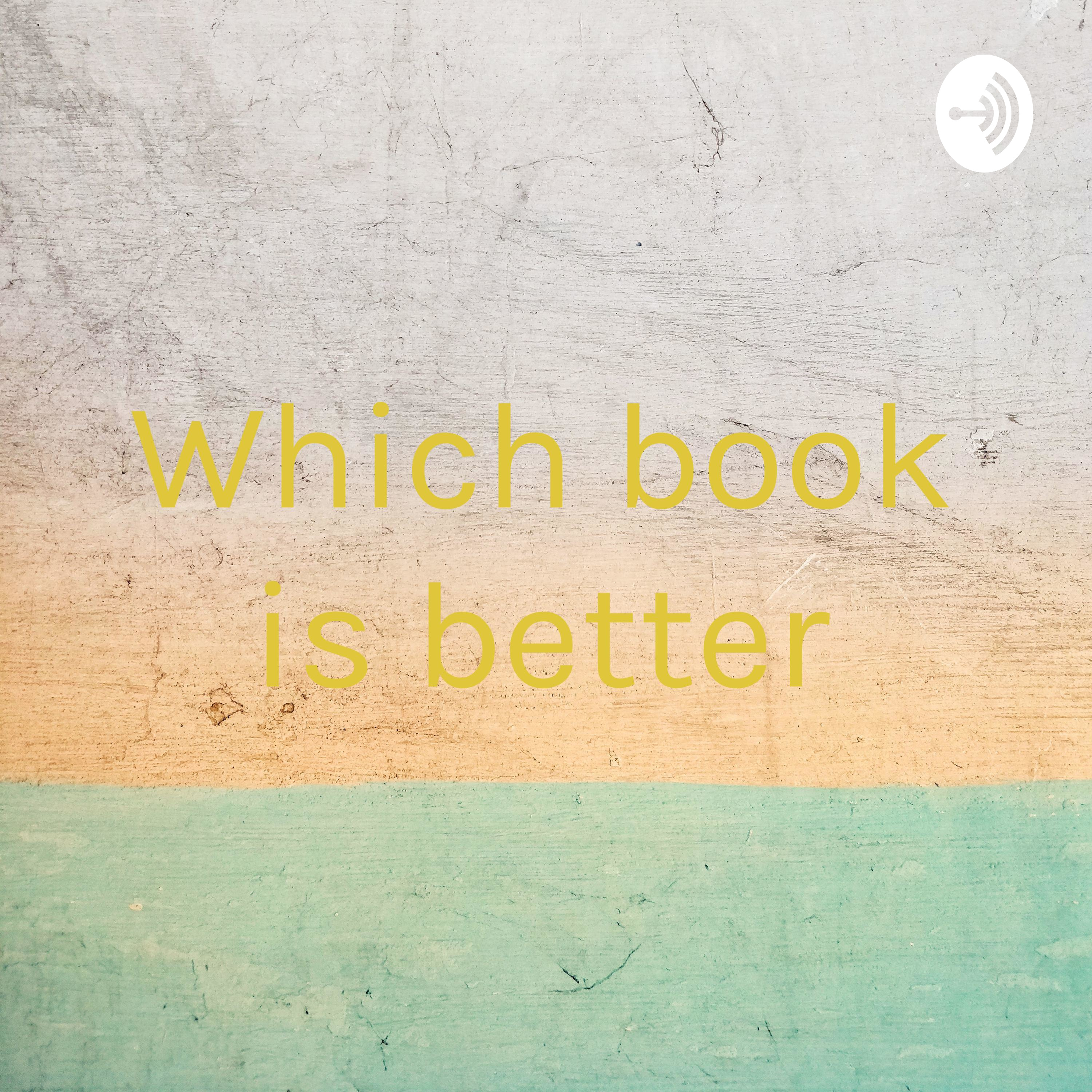 Which book is better