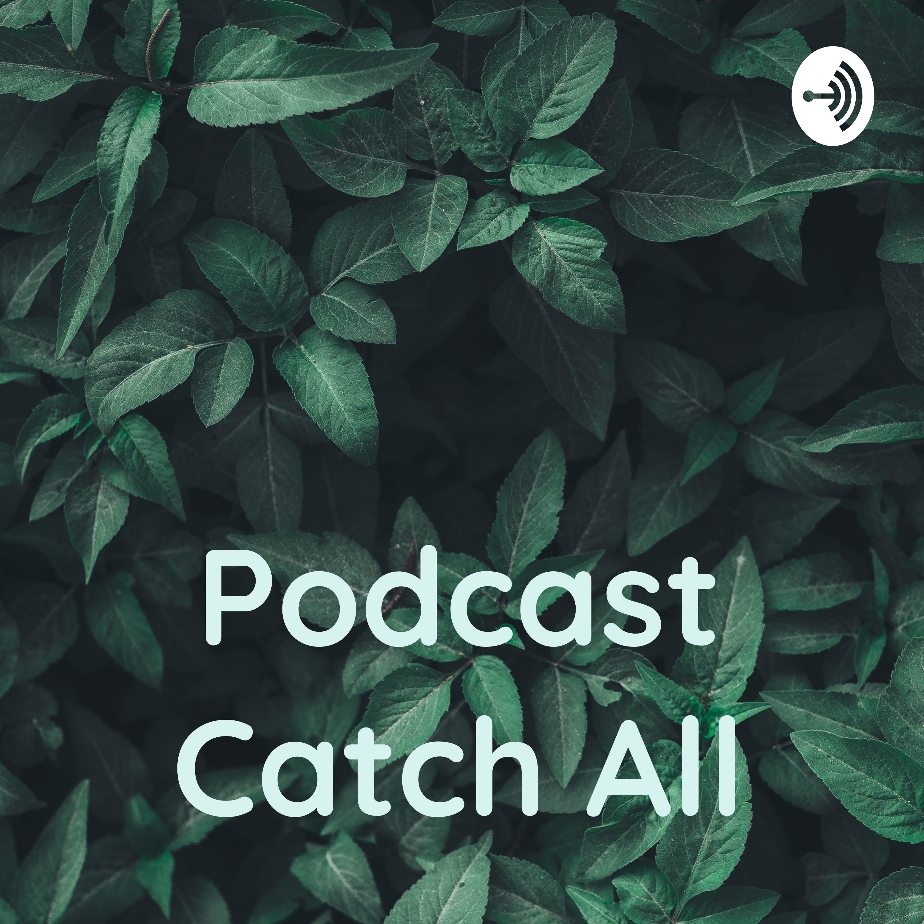 Podcast Catch All (Trailer)