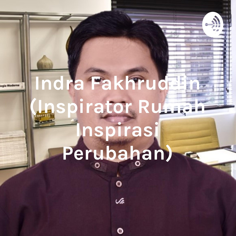 Indra Fakhruddin (Inspirator Rumah Inspirasi Perubahan) (Trailer)