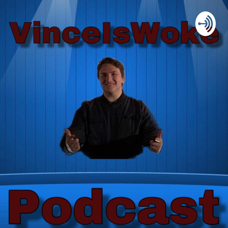 Episode 2: 2020 VinceIsWoke Vision