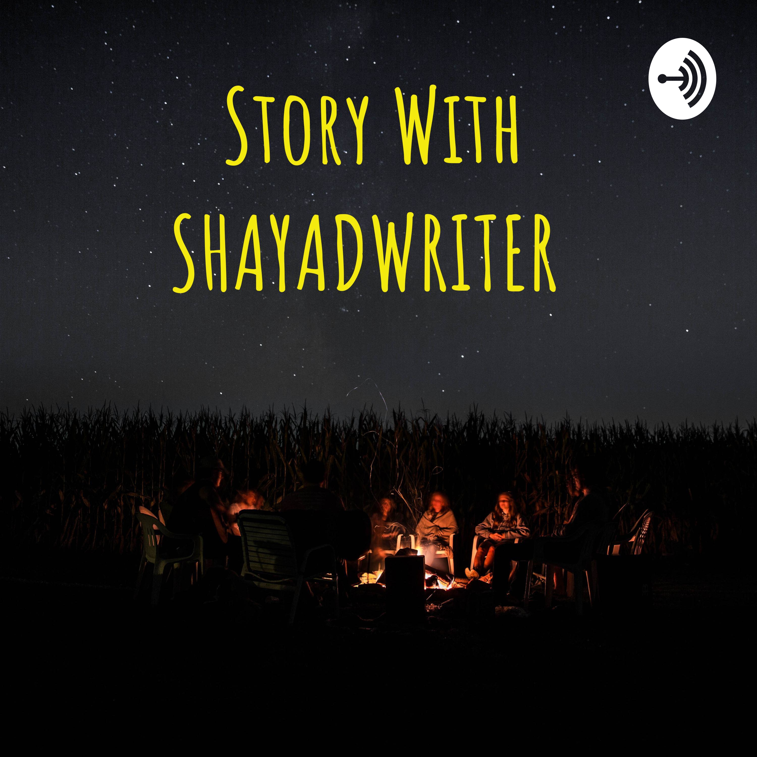 Story With SHAYADWRITER (Trailer)