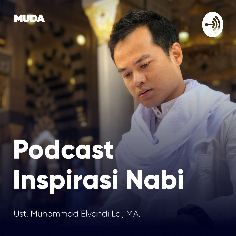 E43. Penutup Inspirasi Nabi - Muhammad Elvandi