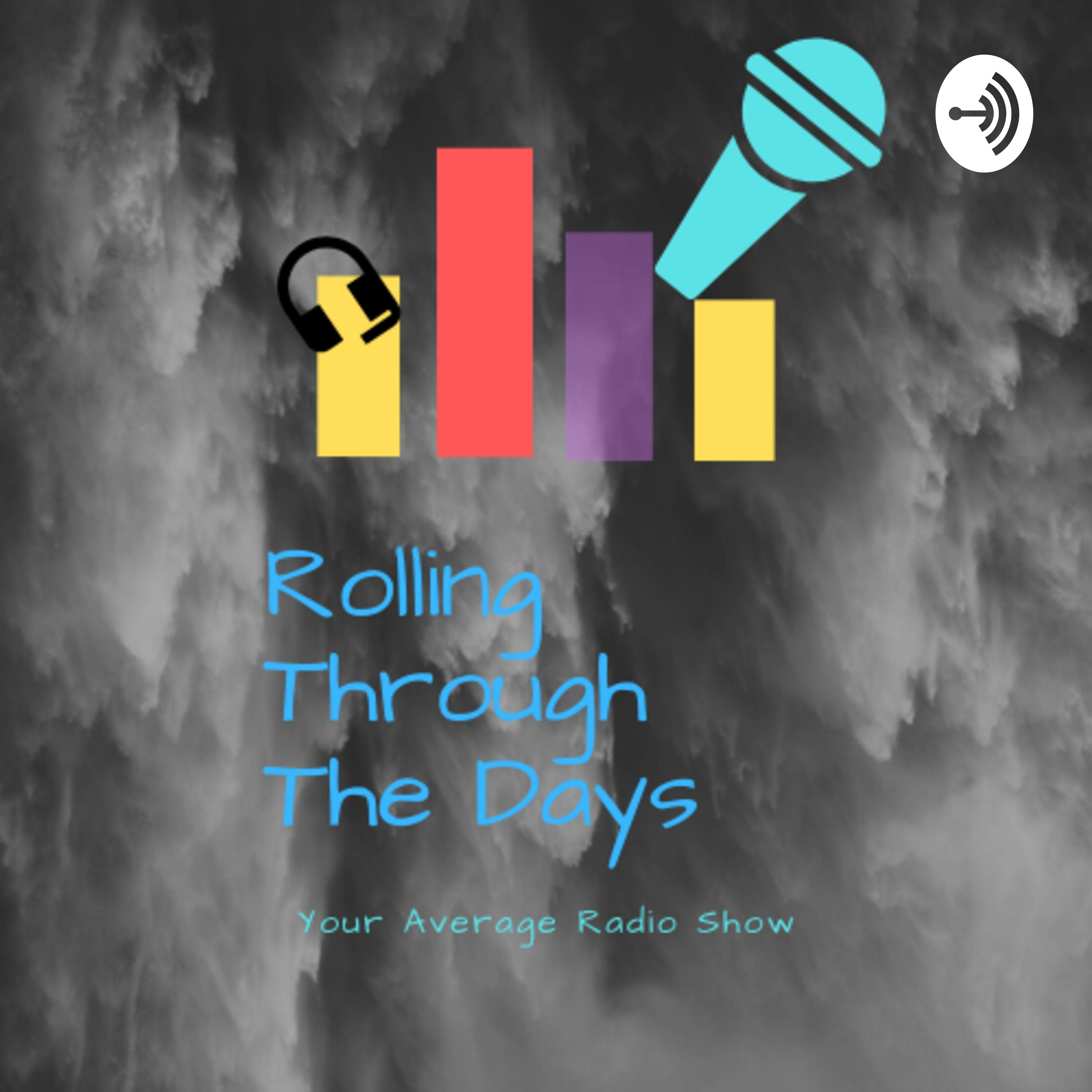 Rolling through the days eps:1 1-16-20