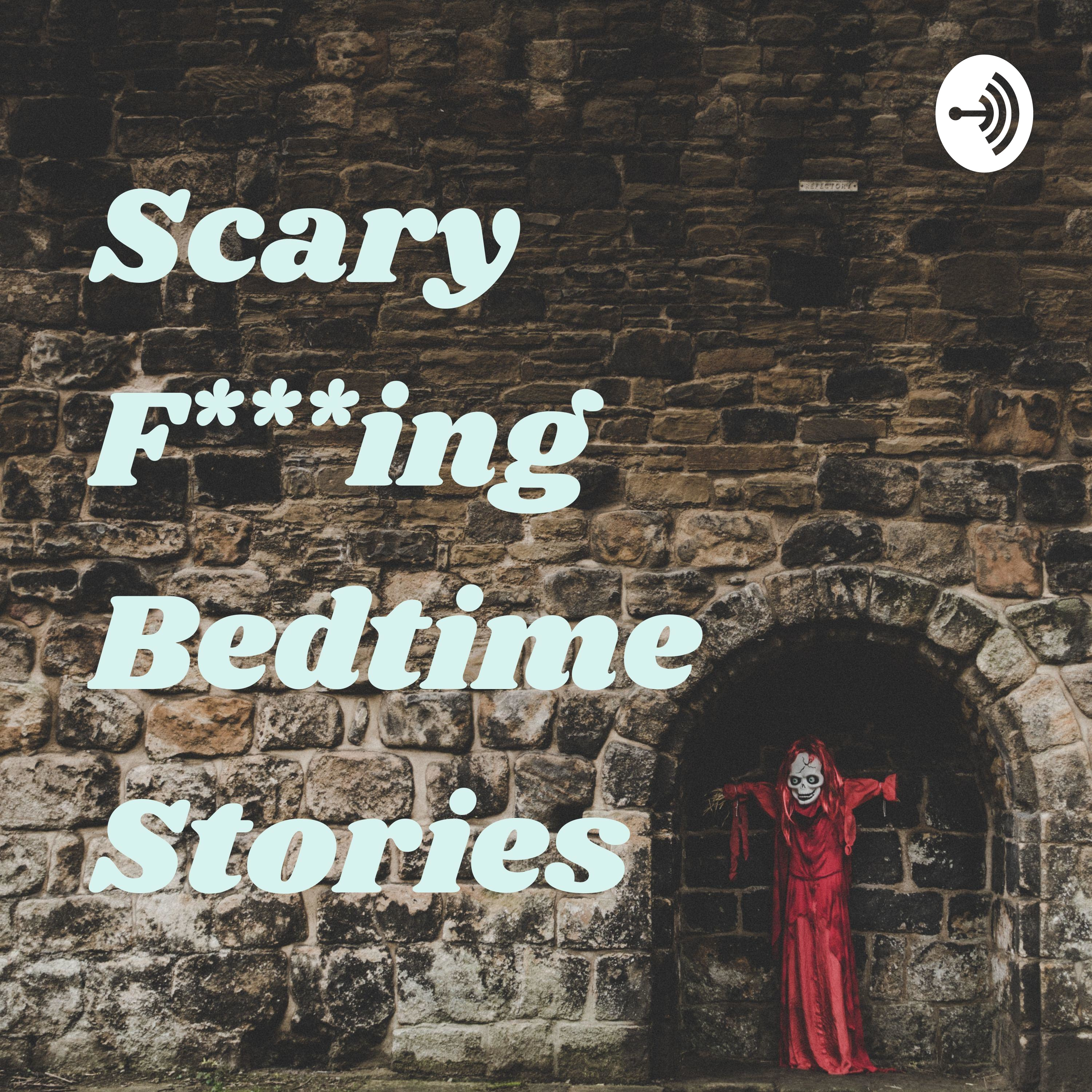 Scary F***ing Bedtime Stories