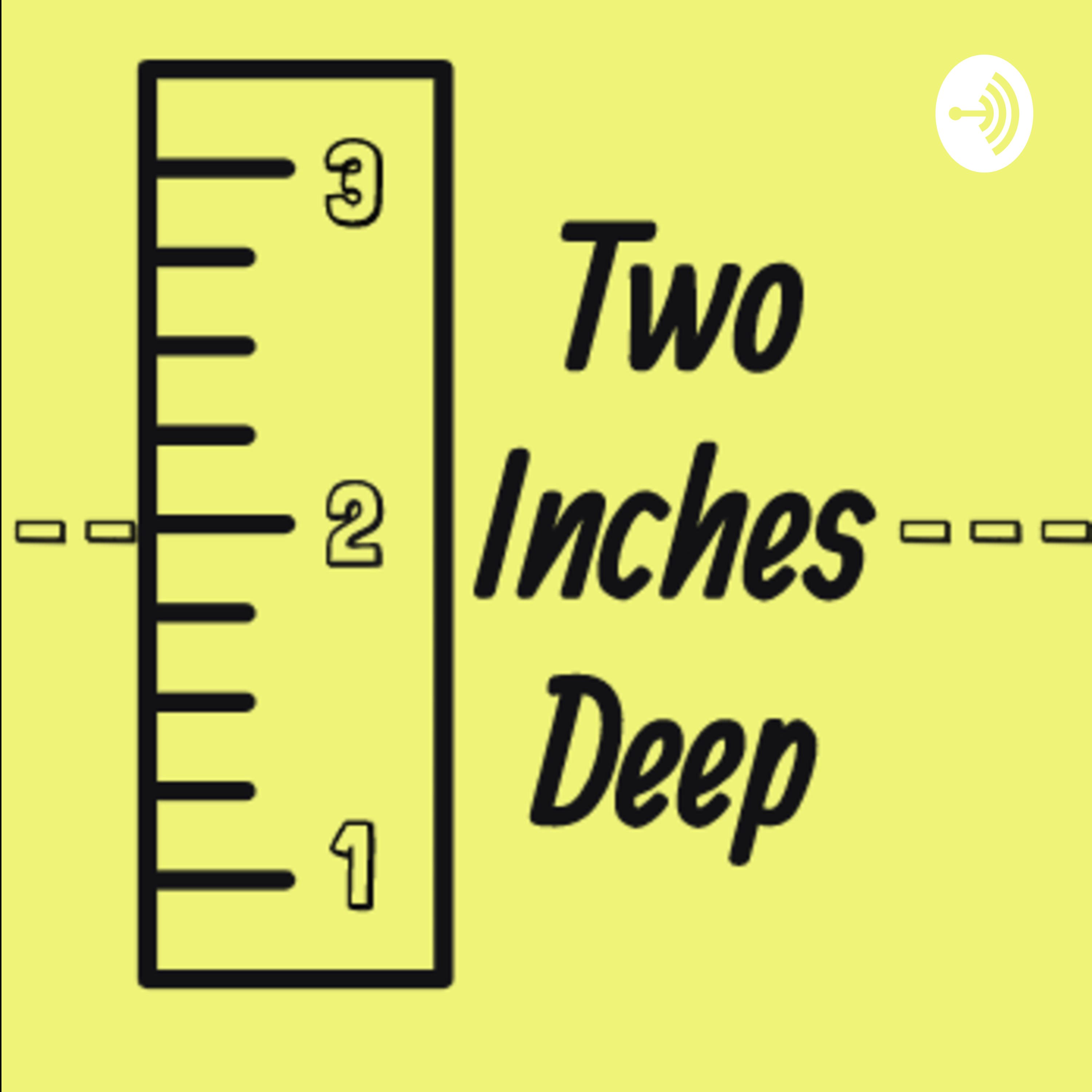 Two Inches Deep