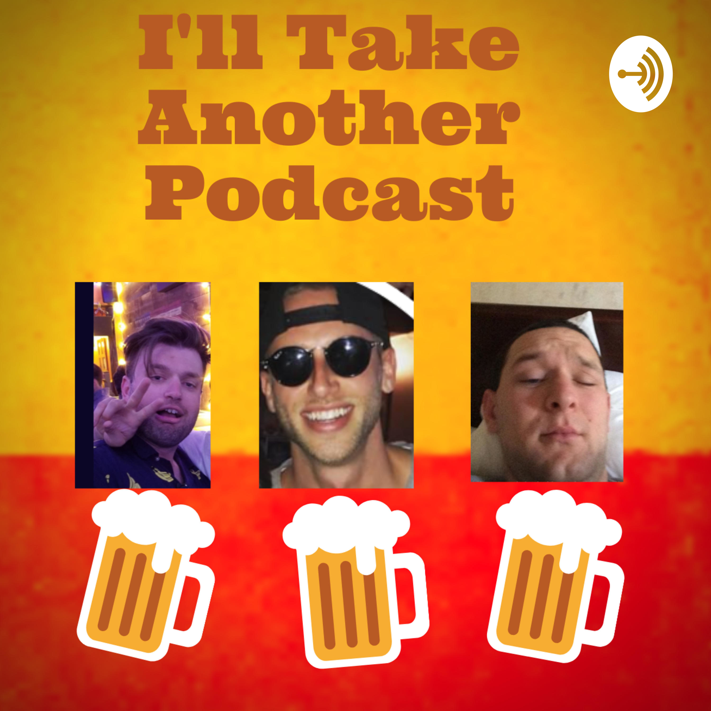 I'll Take Another Podcast