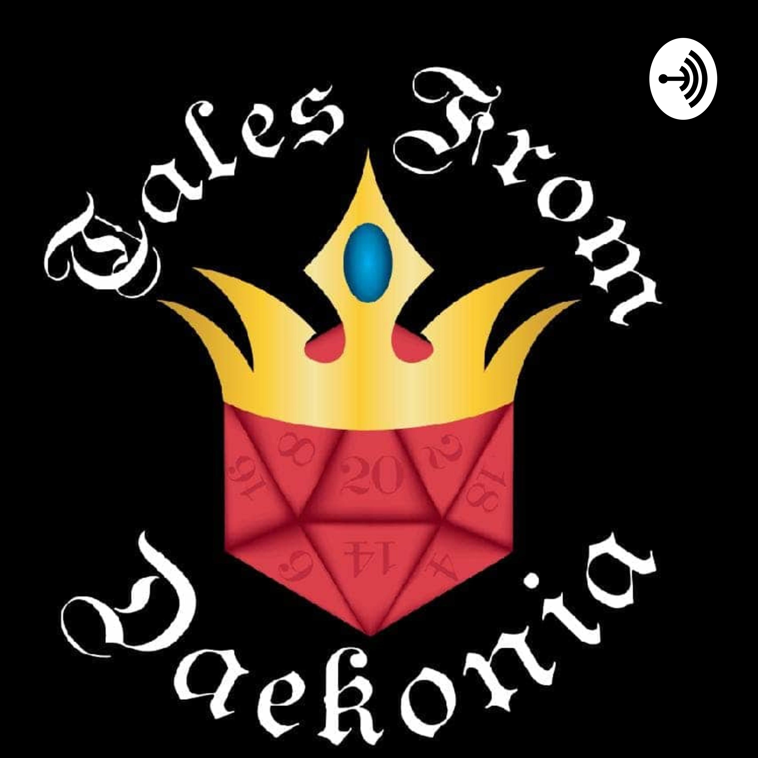 The Tales From Daekonia: A Dungeons and Dragons Podcast