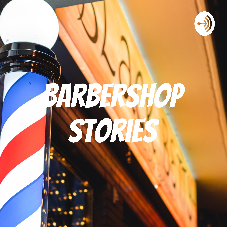 Barbershop Stories
