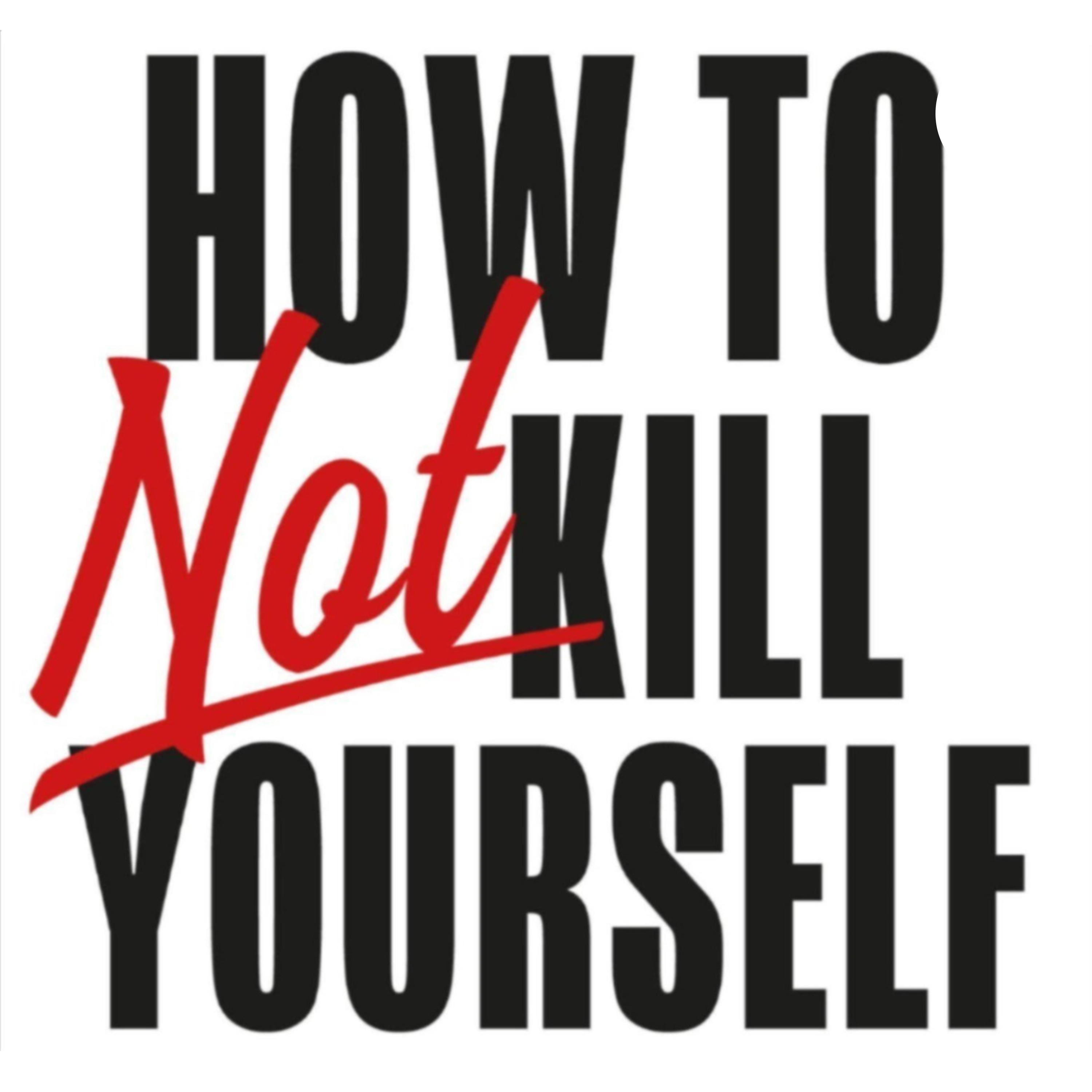 Yourself kill reasons not Suicide and