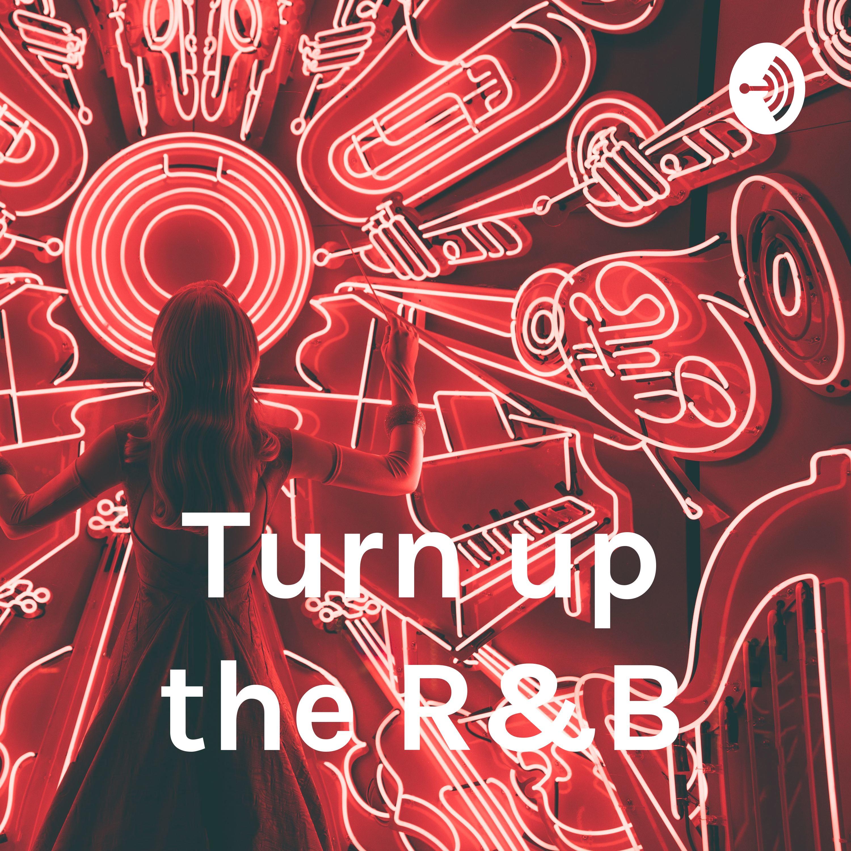 Turn up the R&B