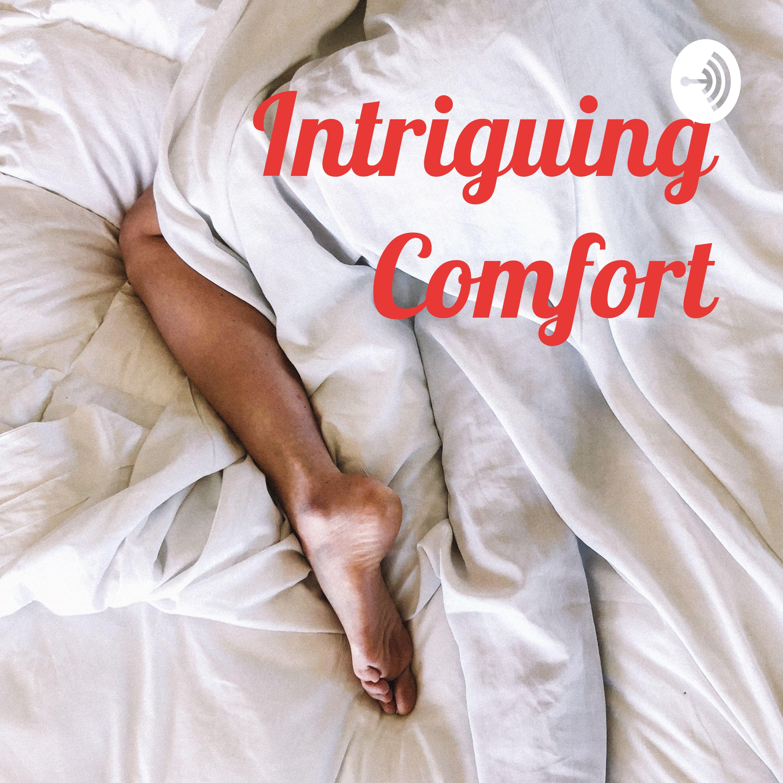 Intriguing Comfort
