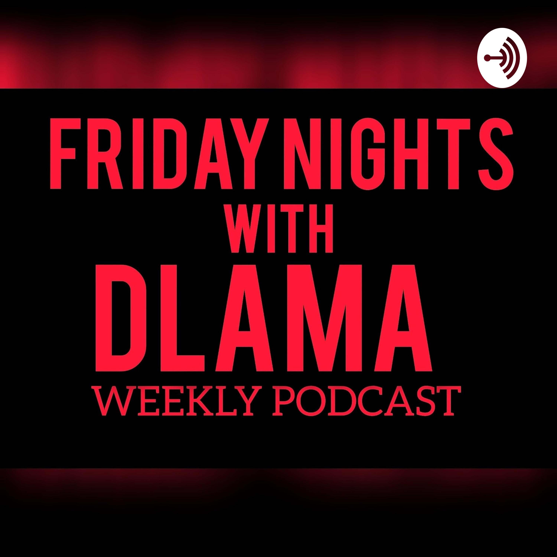 Friday Night With Dlama