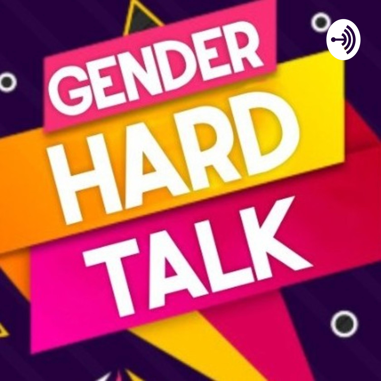 GENDER HARD TALK (GHT) podcast
