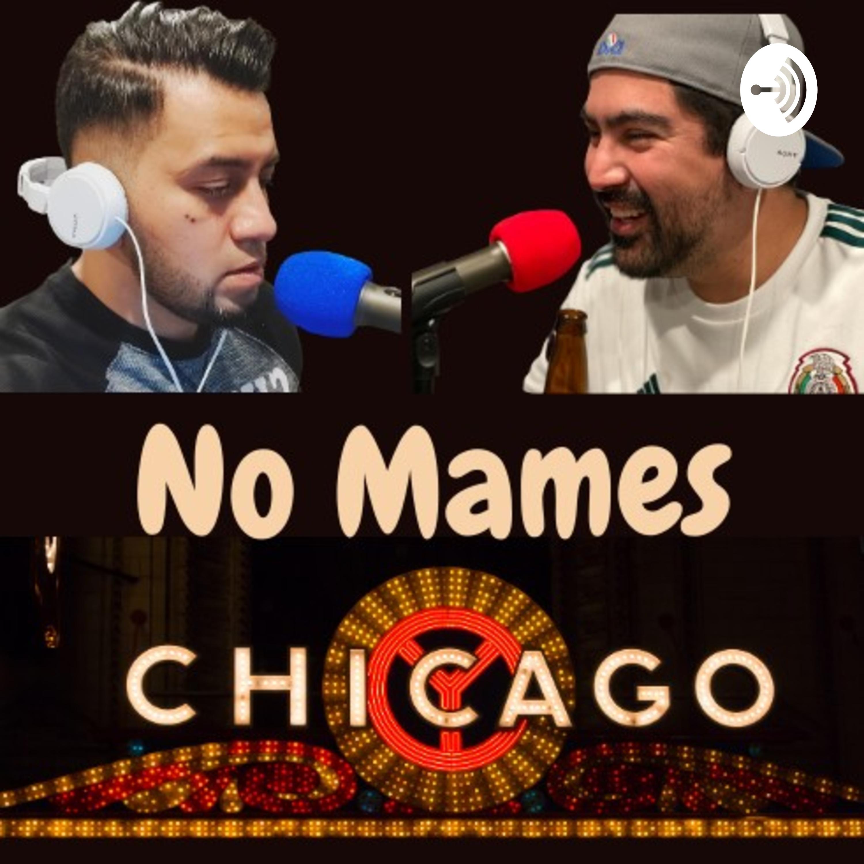 No mames Chicago