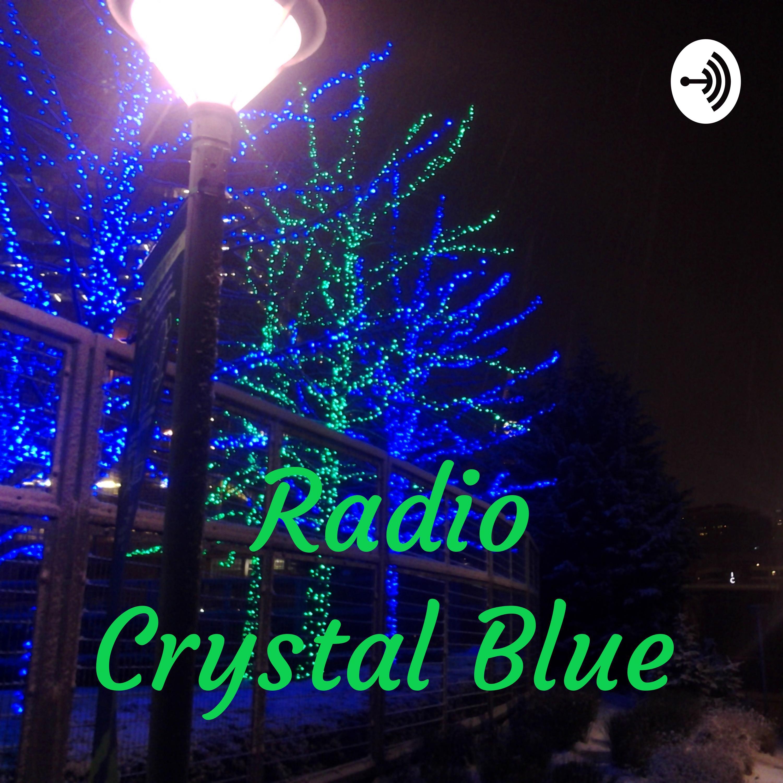 Radio Crystal Blue 8/31/19