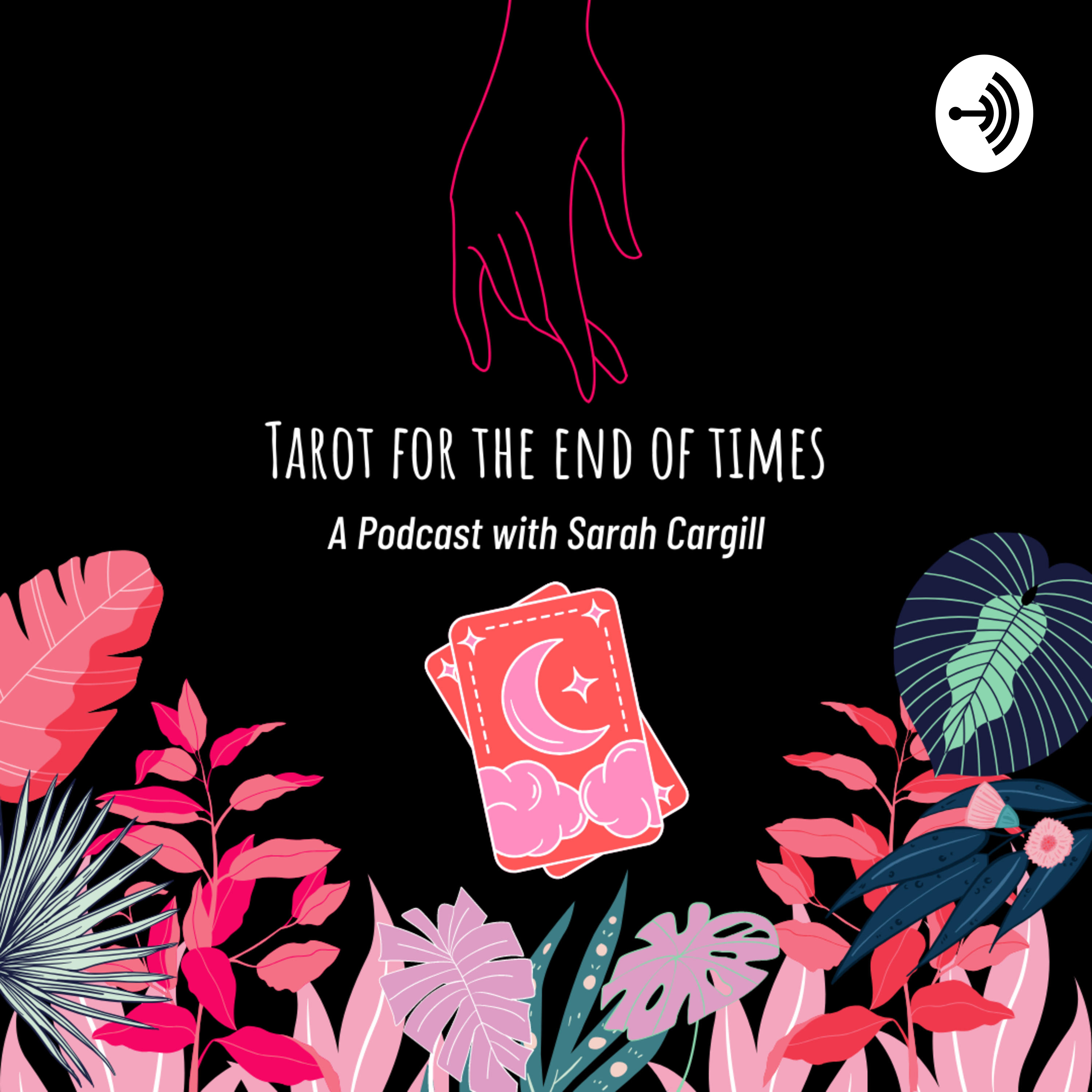 Tarot for the End of Times – A Podcast with Sarah Cargill