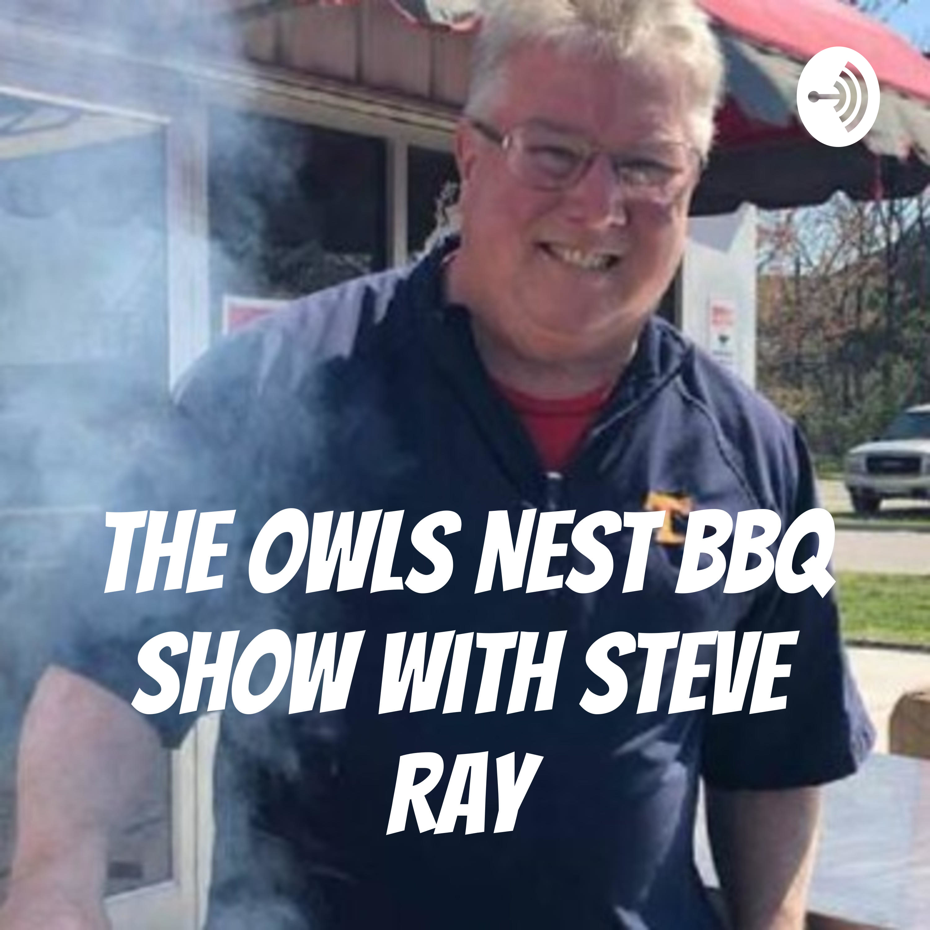 The Owls Nest BBQ Show with Steve Ray