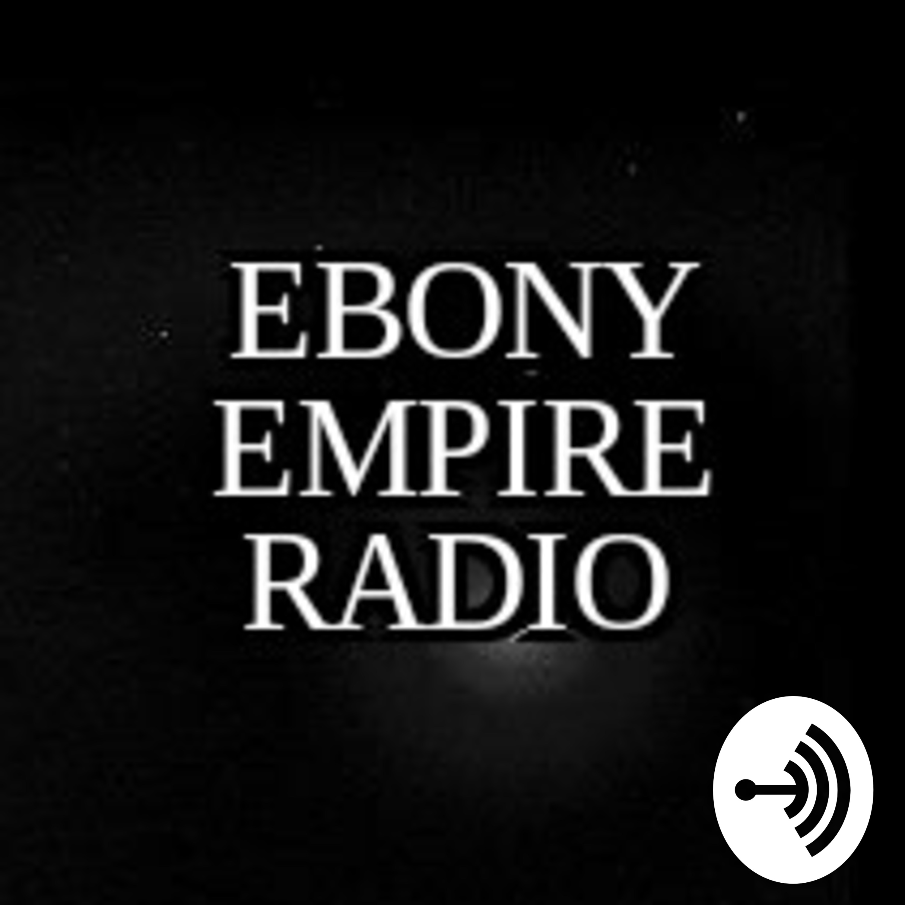 Ebony Empire Radio - Season 2 , Episode 13 - Do you love to always Struggle