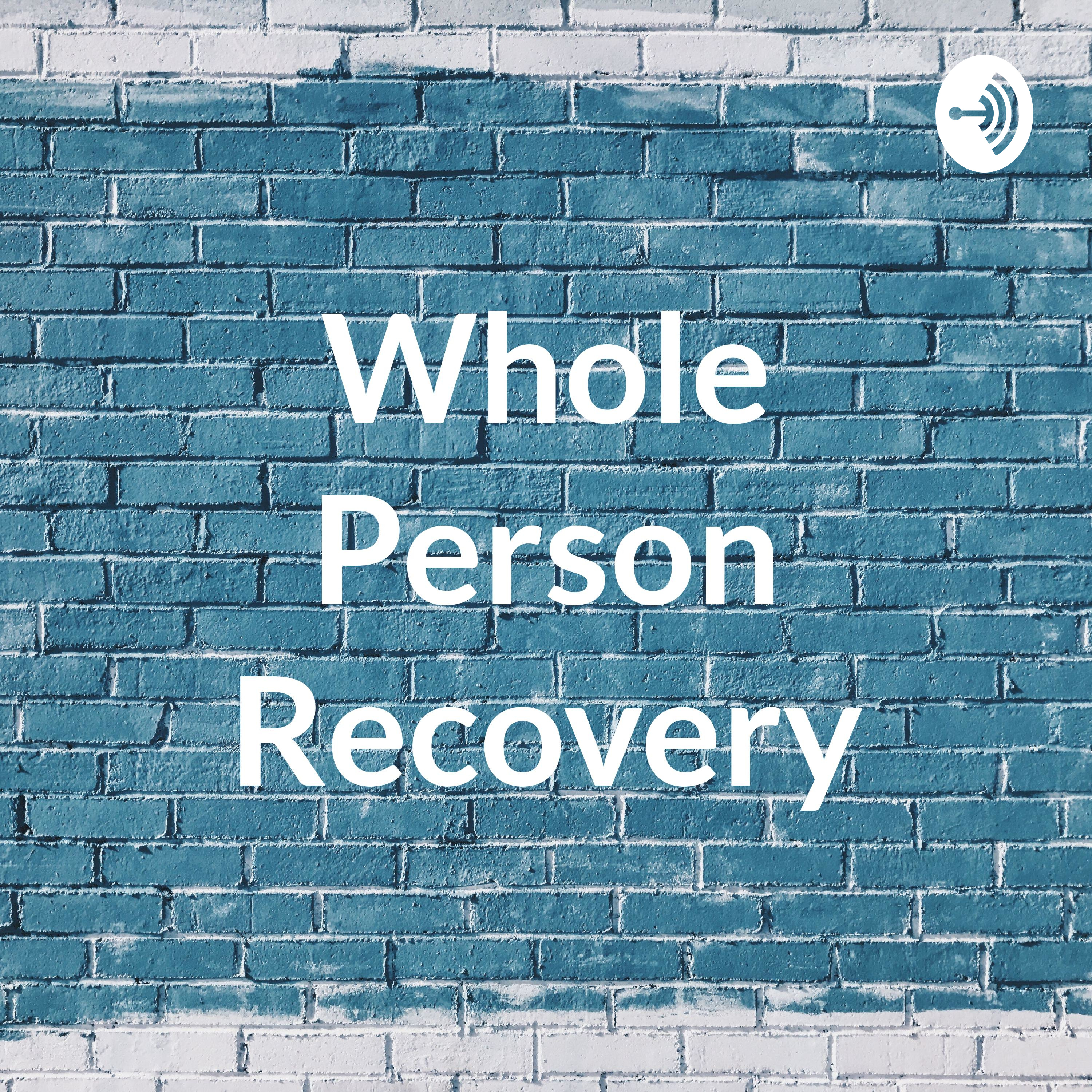 Whole Person Recovery