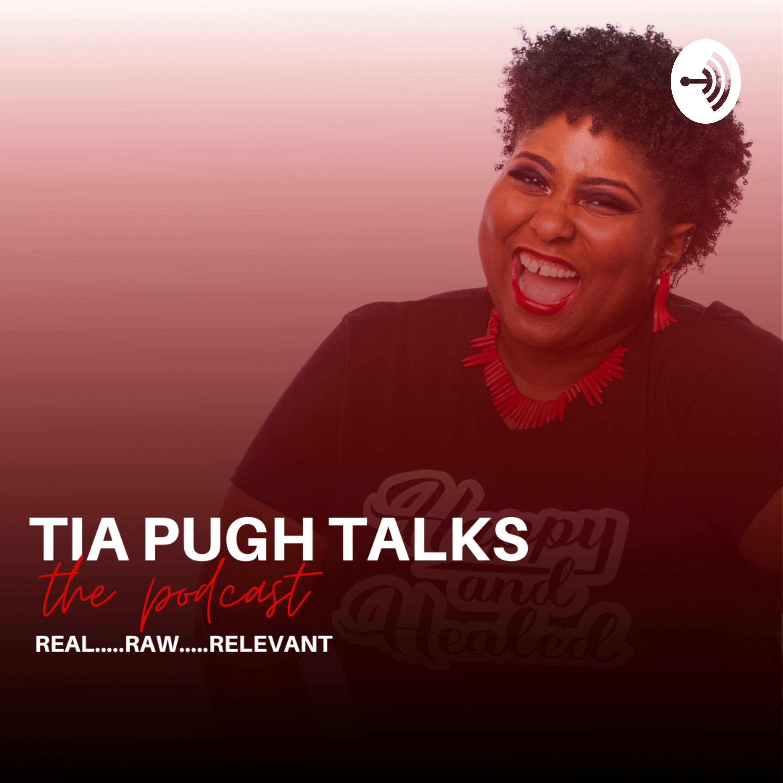 Tia Pugh Talks The PODCAST