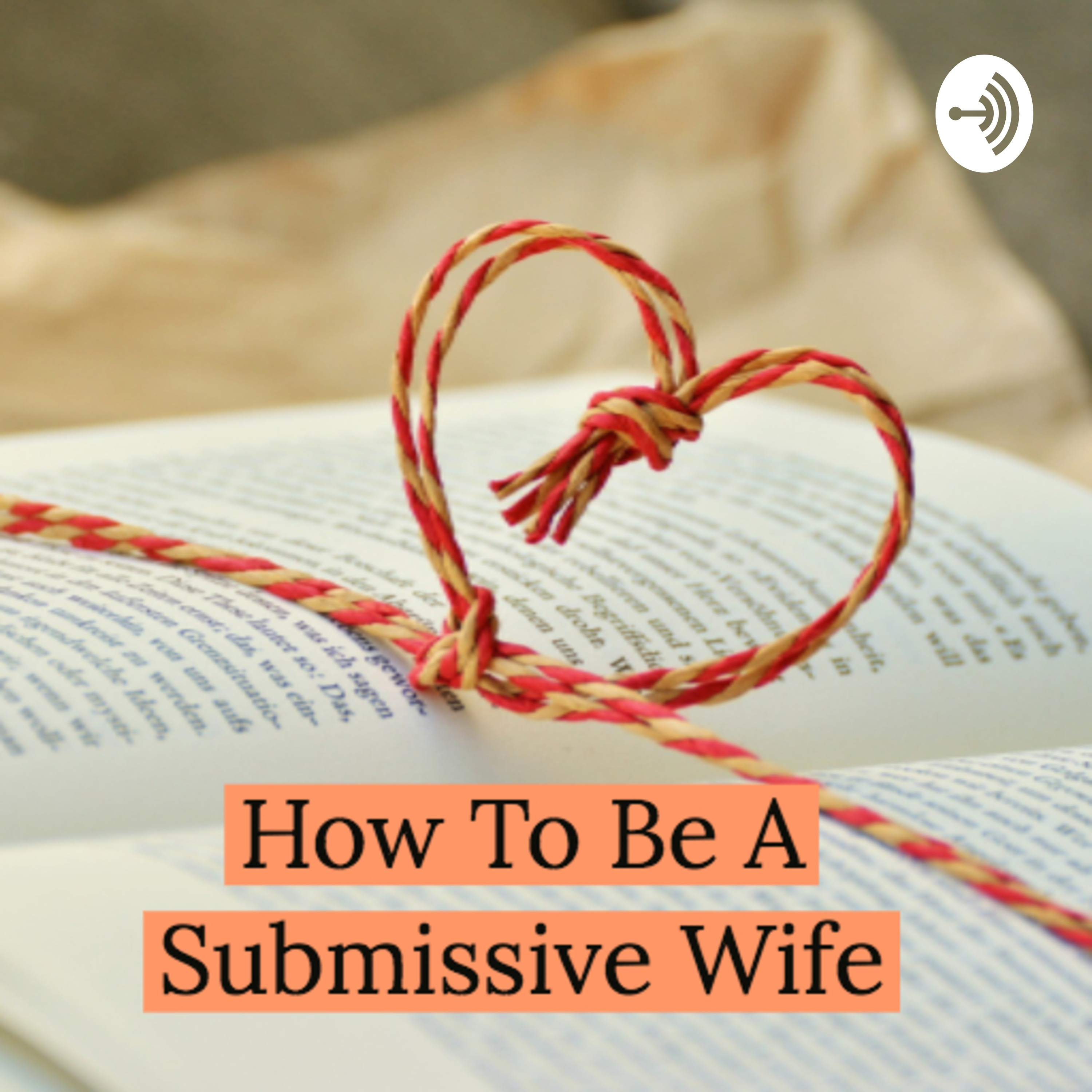How To Be A Submissive Wife | Listen Free on Castbox