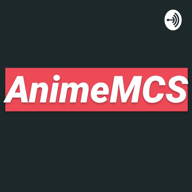 MCS anime podcast