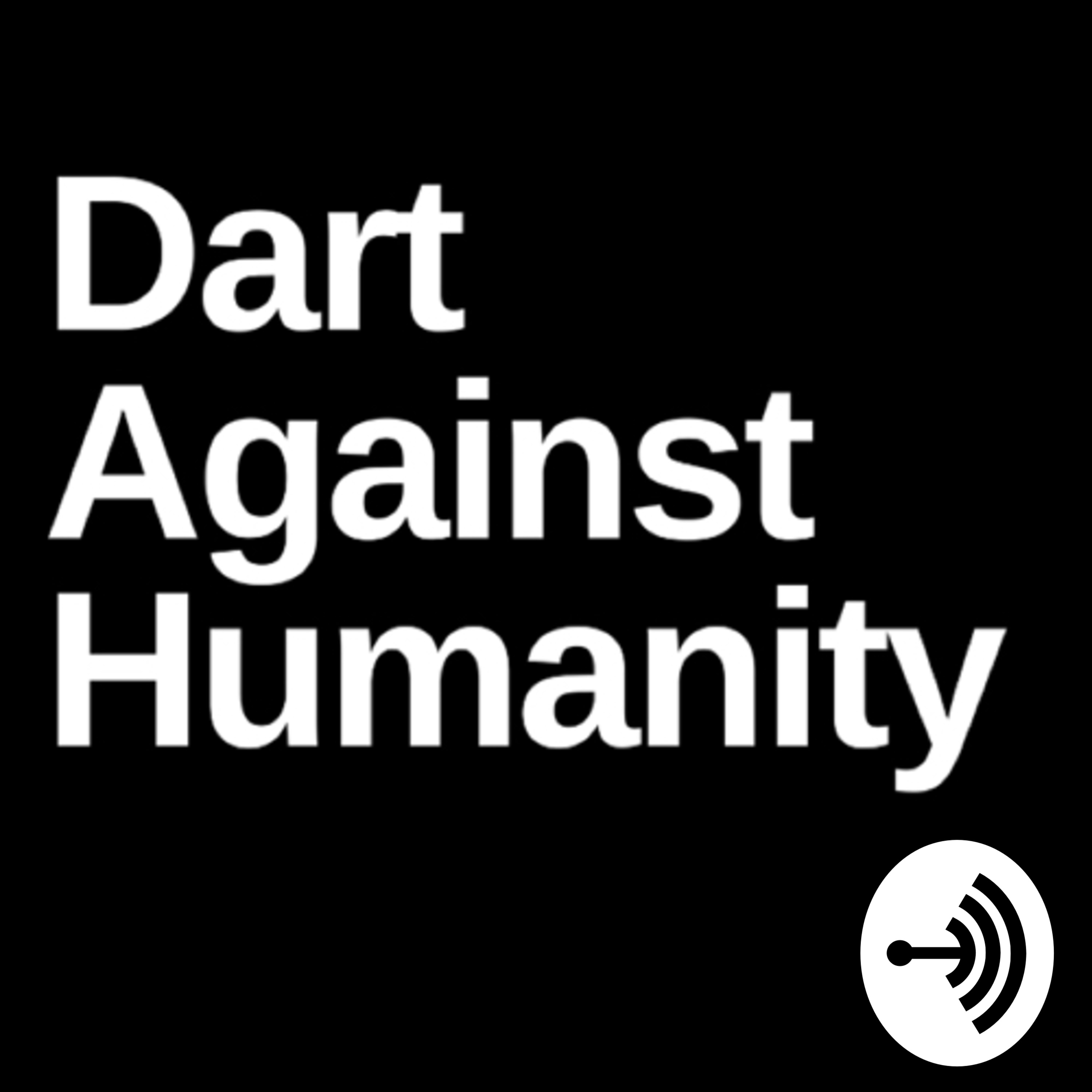 Dart Against Humanity Ep. 60: LVL 44 ///