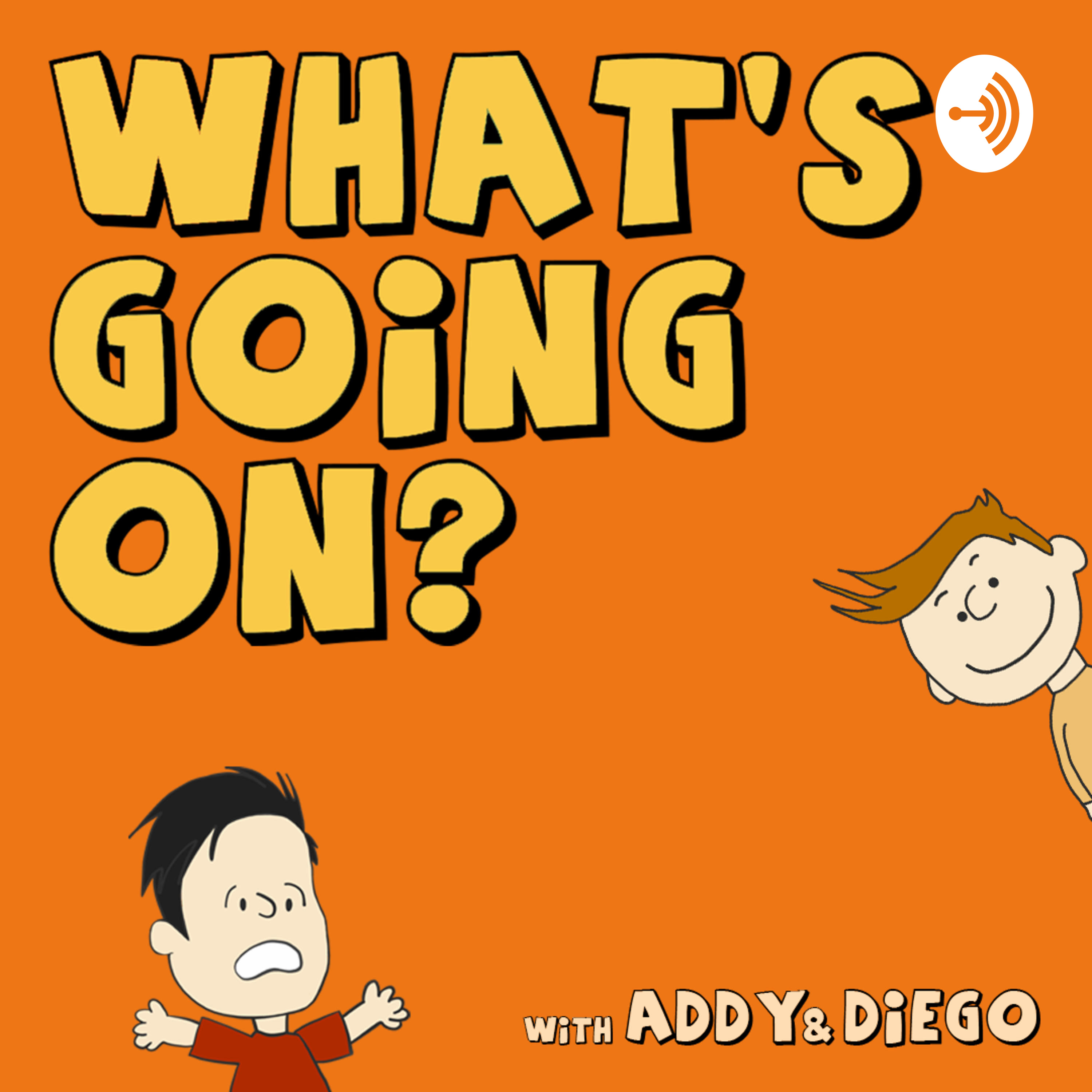 What's Going On? With Addy & Diego