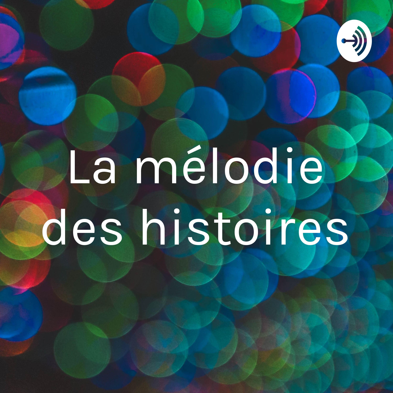 La mélodie des histoires