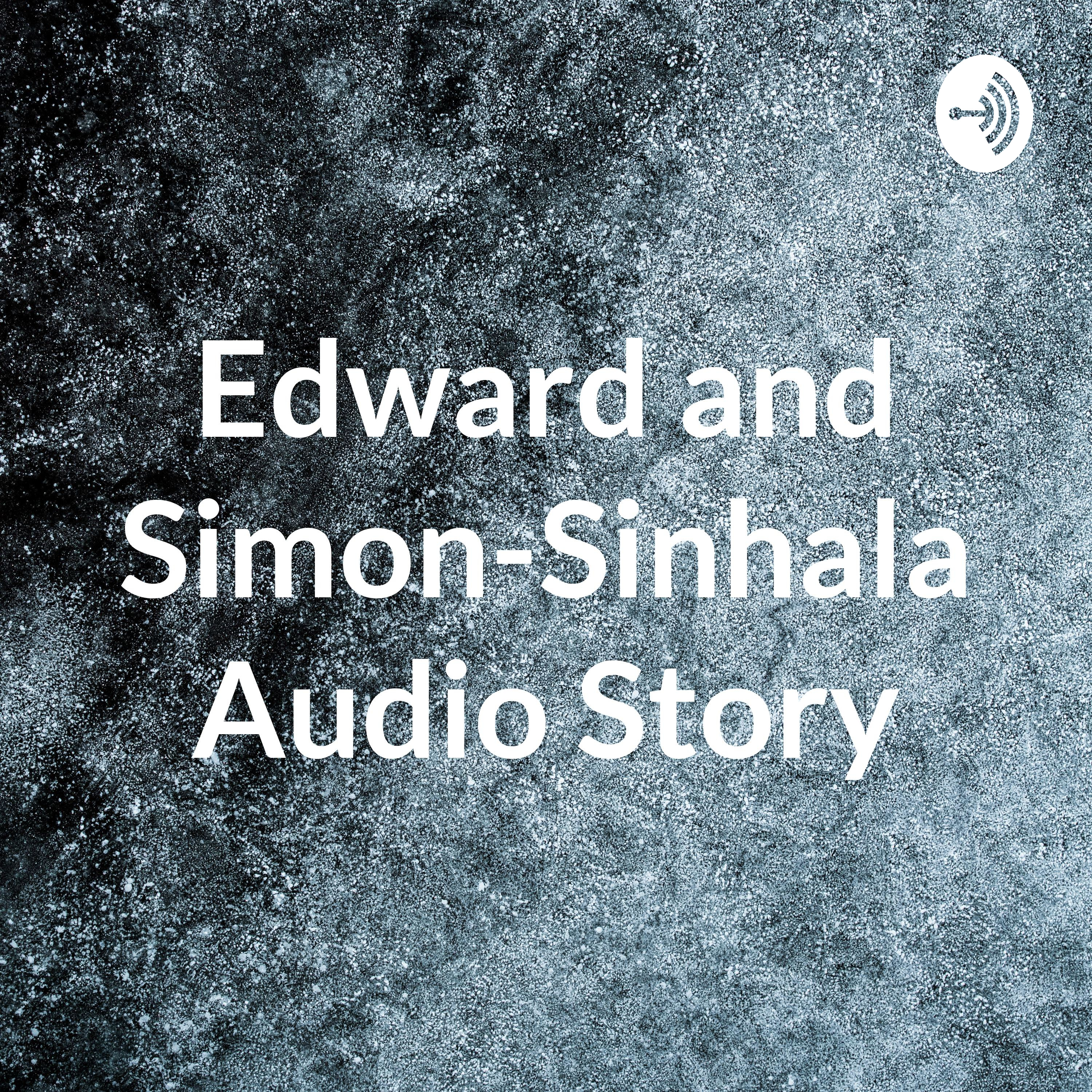 S01 - E01 - Edward and Simon - Kaluwara Gedara