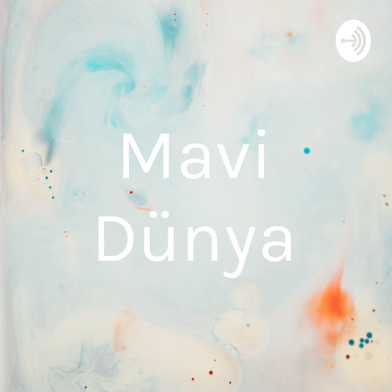 Mavi Dünya Podcast 22.Bölüm - Konuk Merve Safa Likoğlu