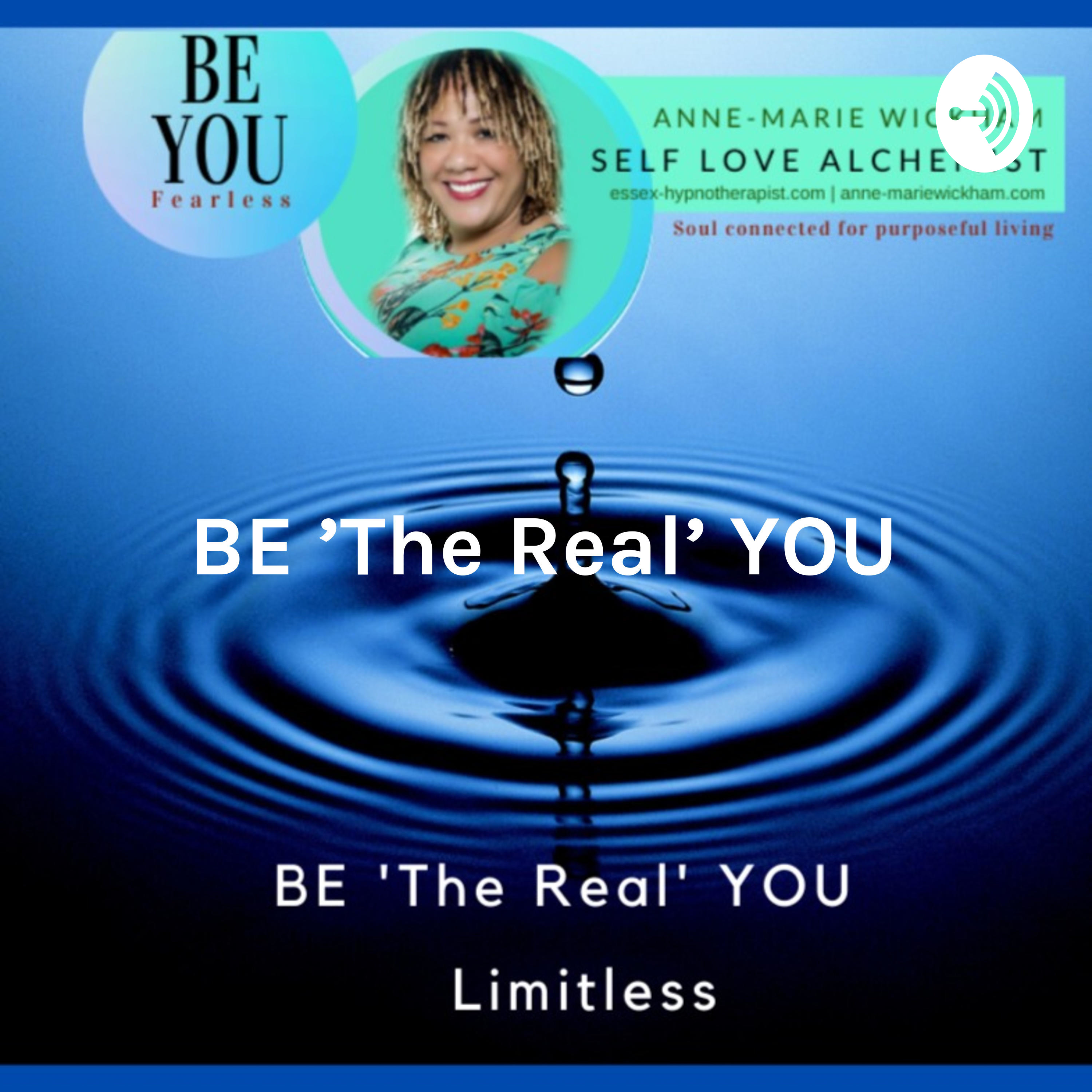 BE 'The Real' YOU - Limitless | A Lifestyle Podcast - How to Become Your Own Guru Fearlessly!