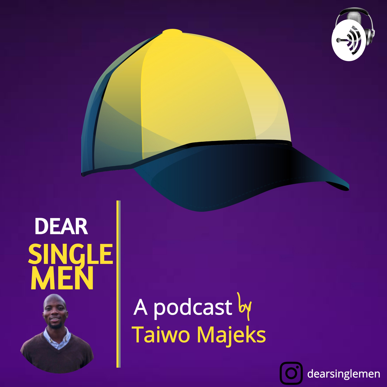 Dear single Men podcast
