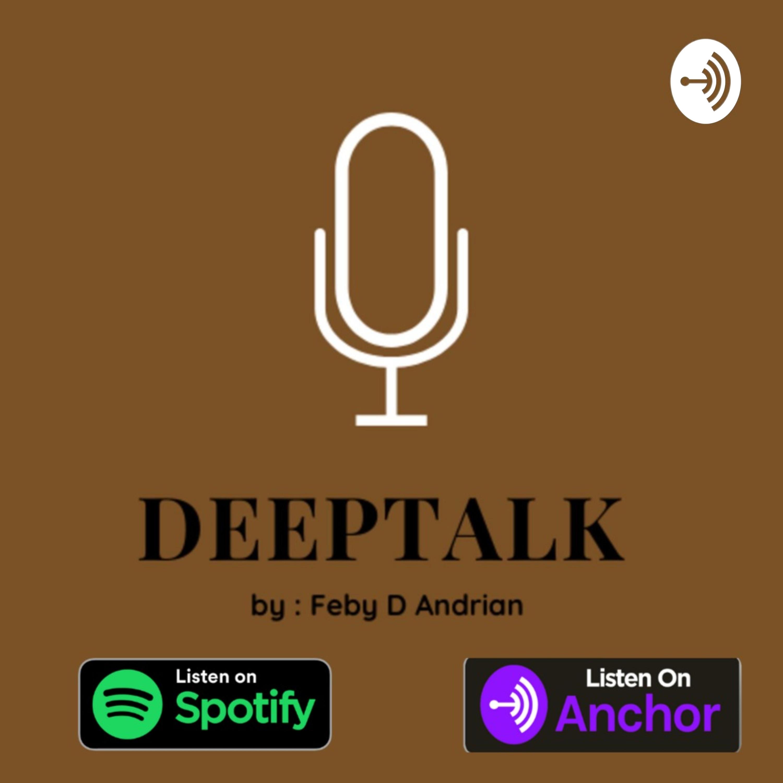 DEEPTALK • A podcast on Anchor