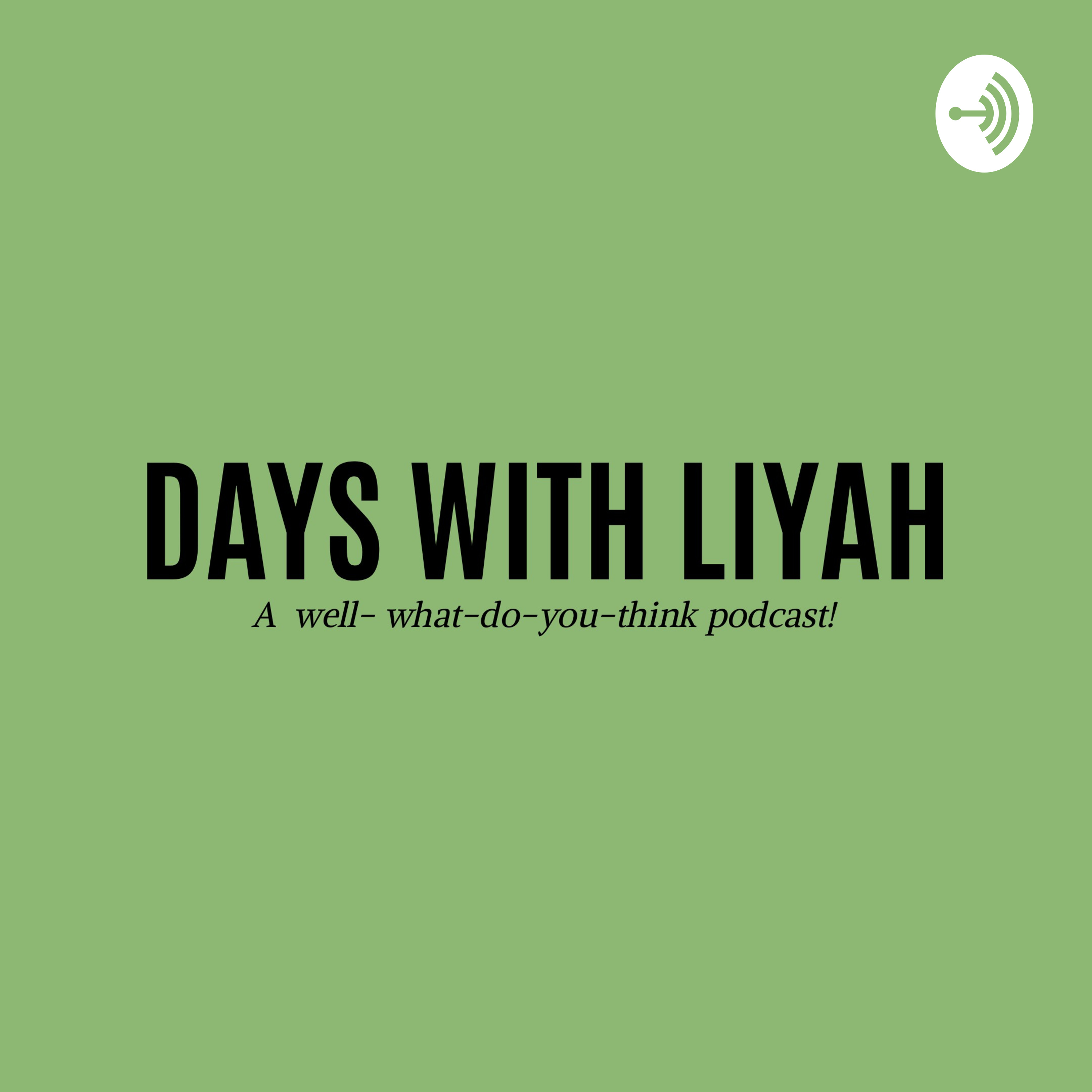 Days With Liyah podcast