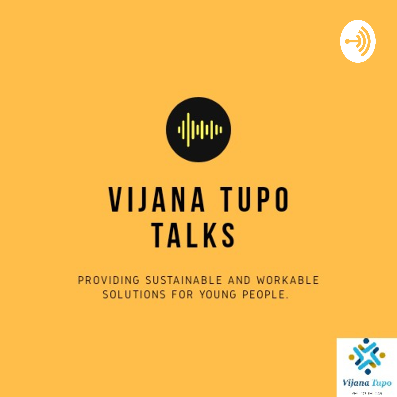 Vijana Tupo Talks