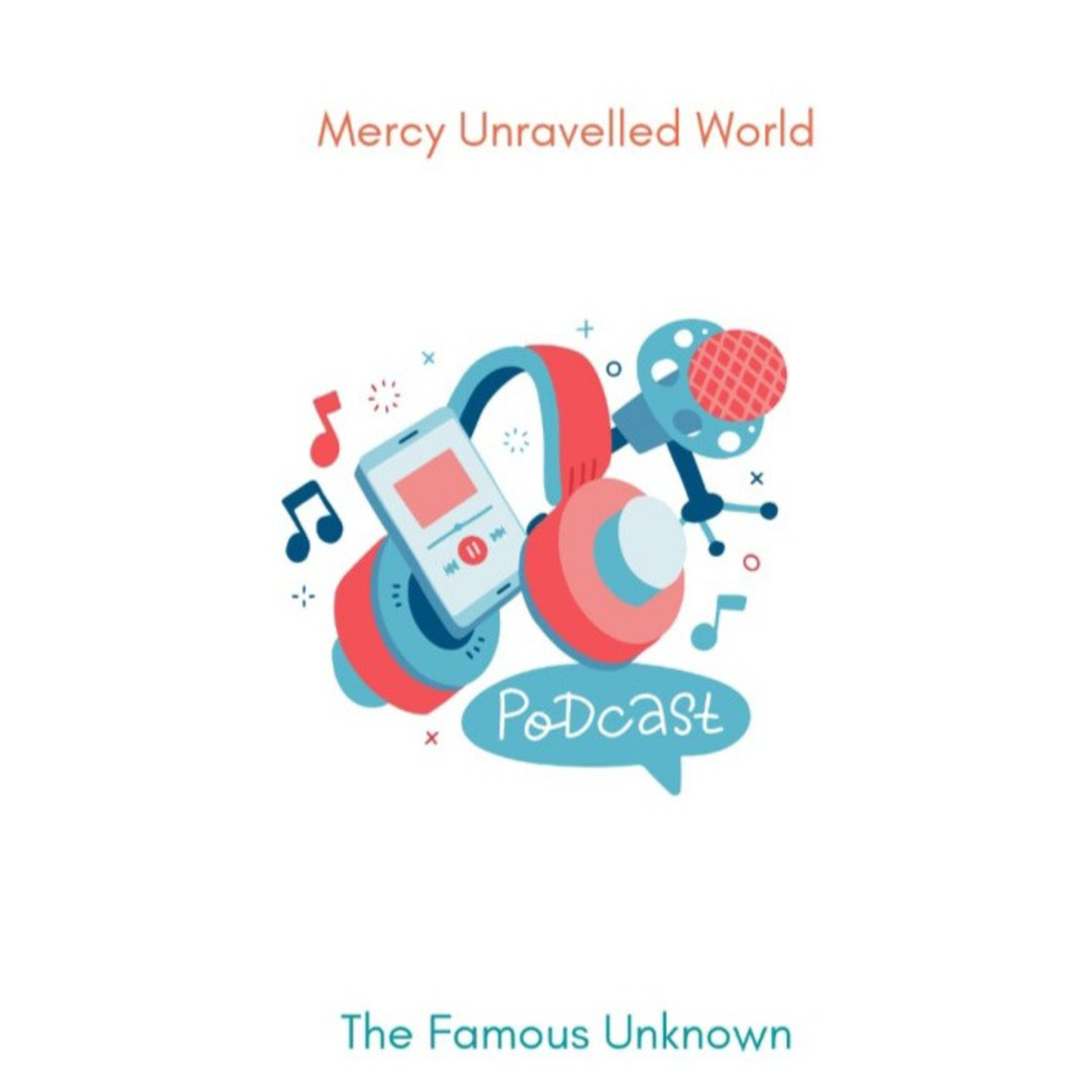 Mercy's Unravelled World (The Famous UNKNOWN) on Jamit