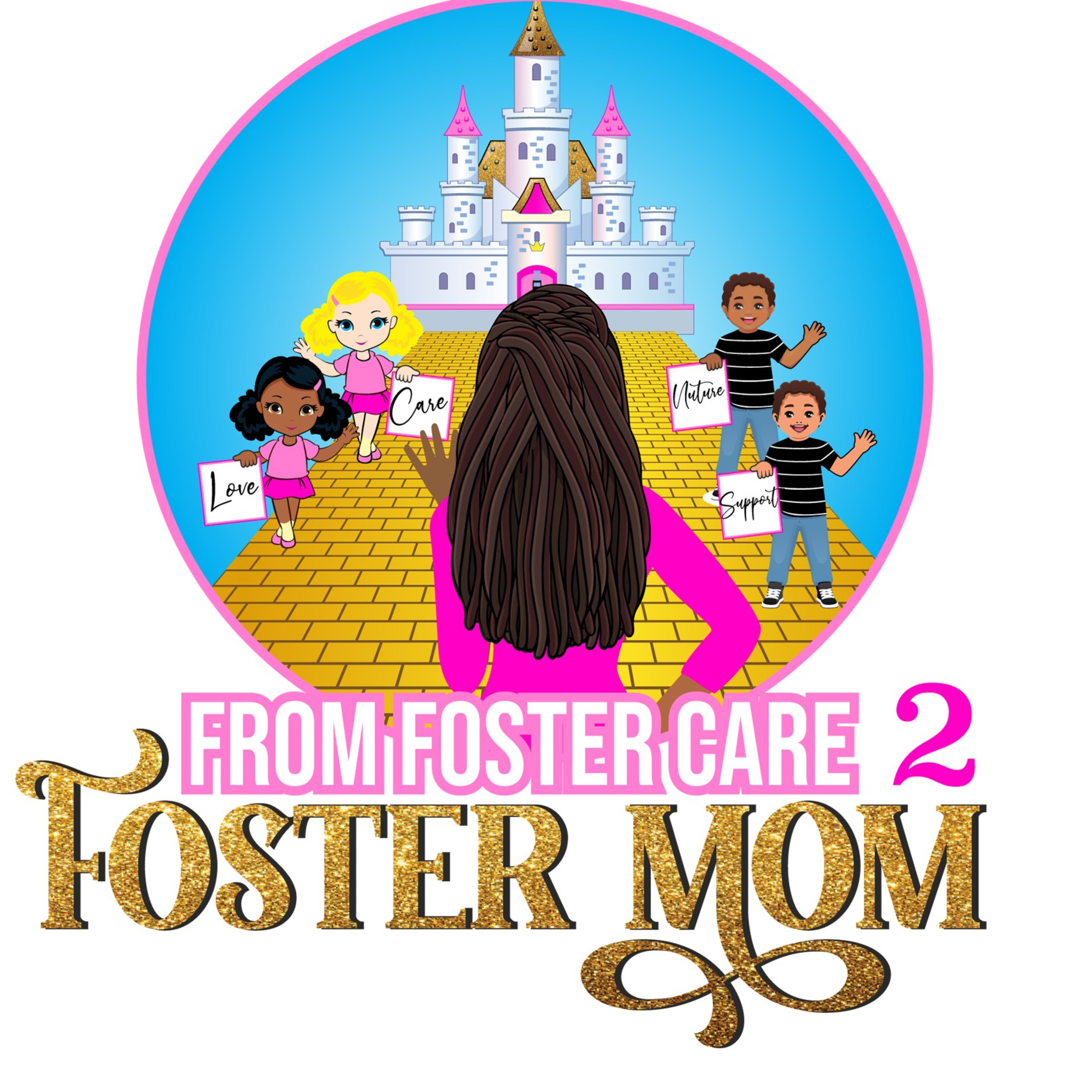 From Foster Care 2 Foster Mom