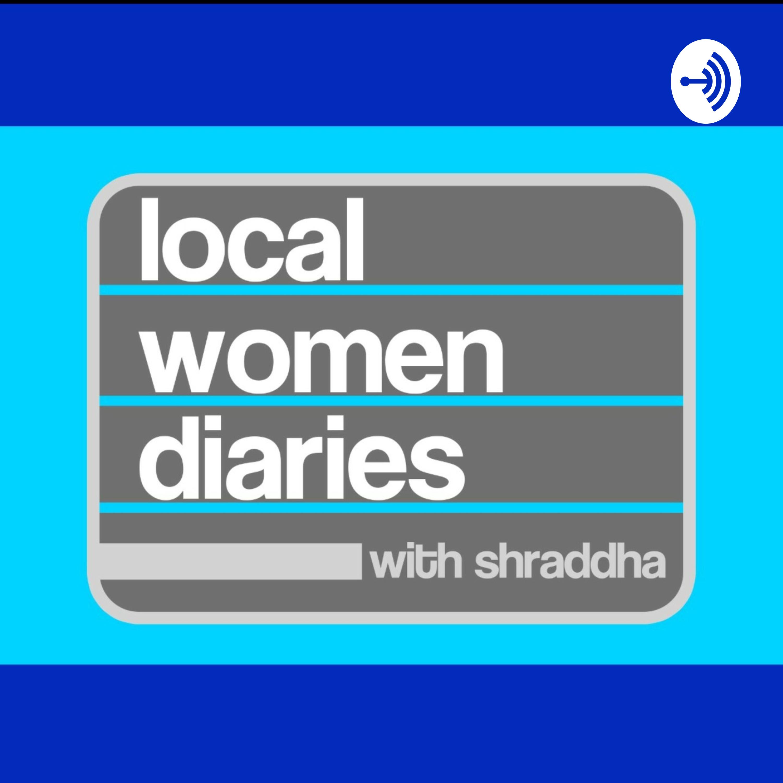 Local Women Diaries with Shraddha