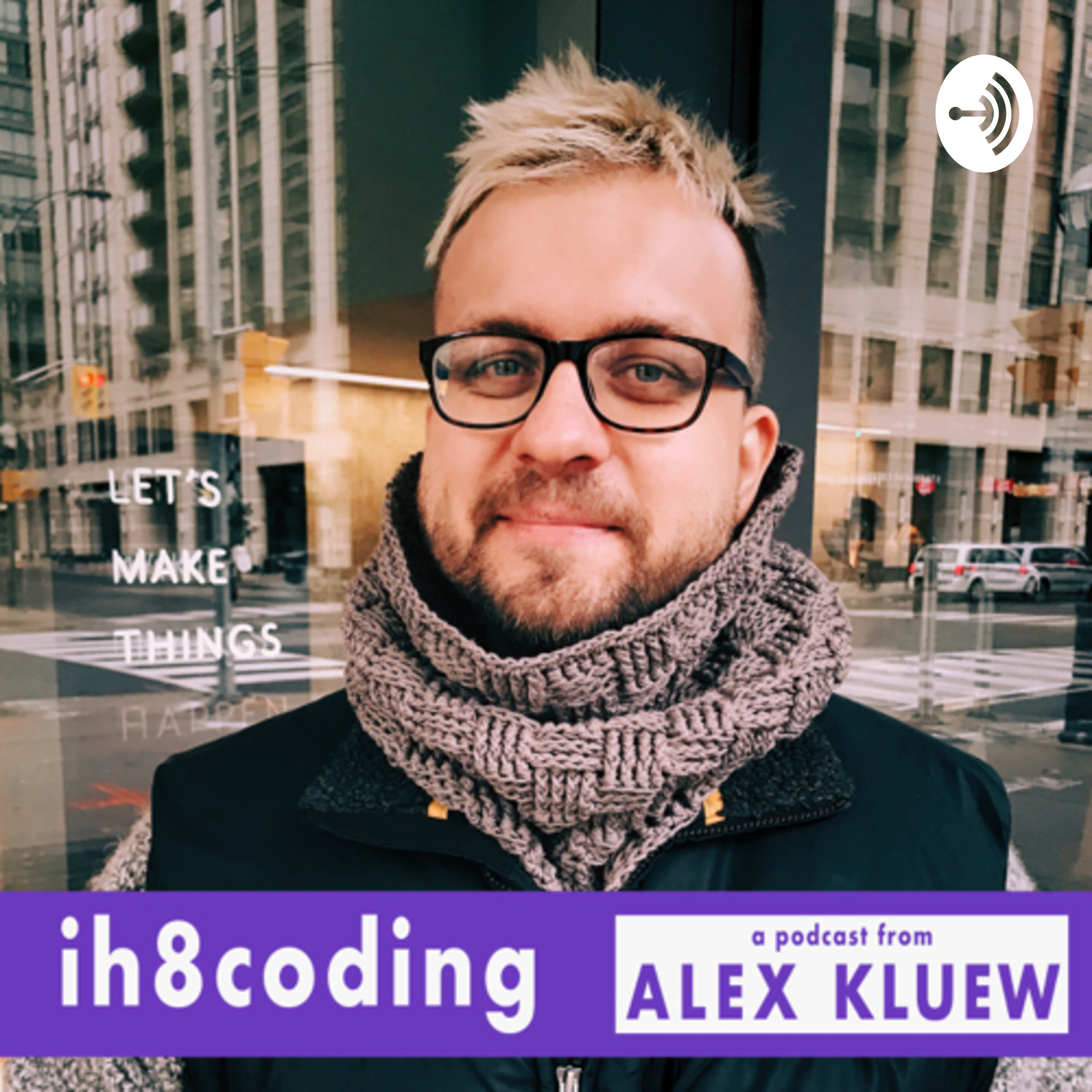 ih8coding : a podcast from Alex Kluew