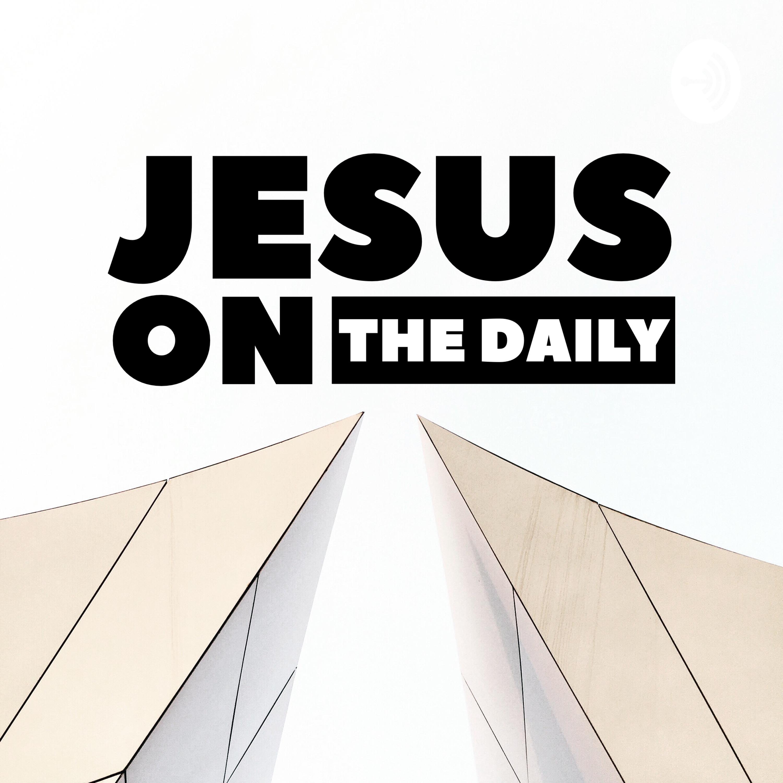 Jesus On The Daily Devotional | Listen via Stitcher for Podcasts