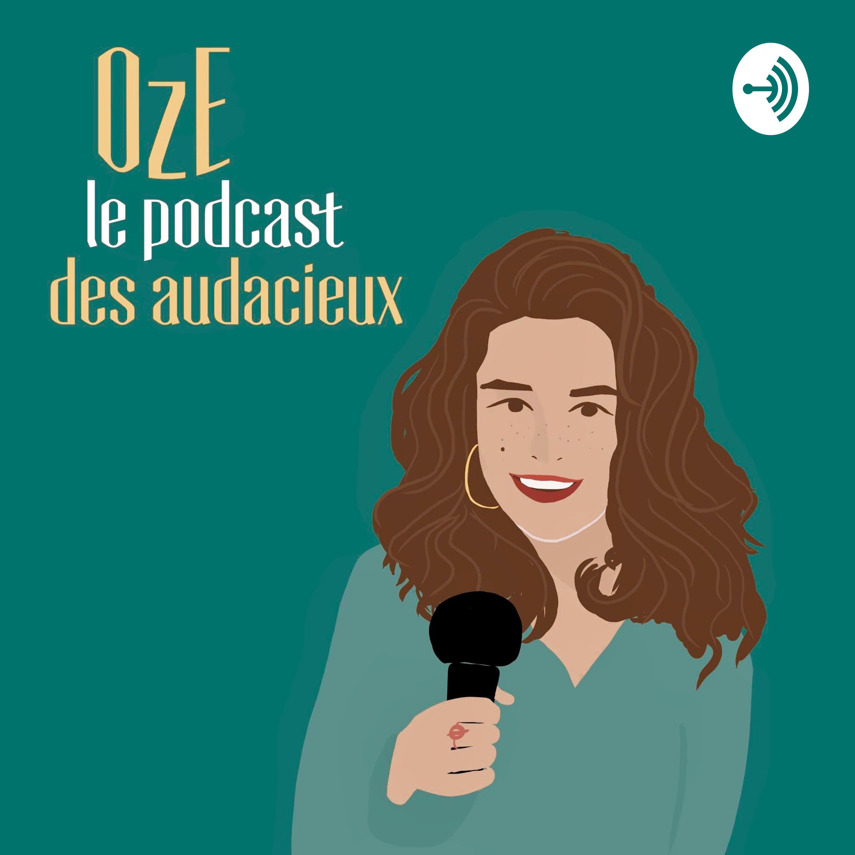 Oze - Le podcast des audacieux