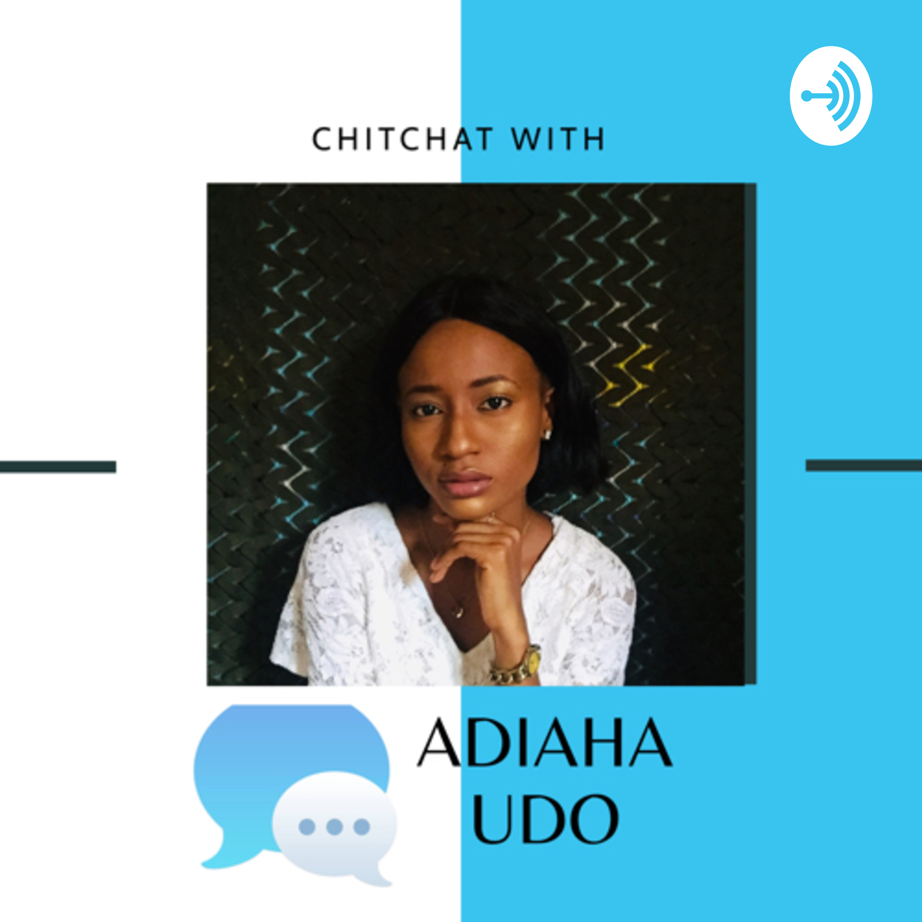 Chitchat with Adiaha Udo podcast
